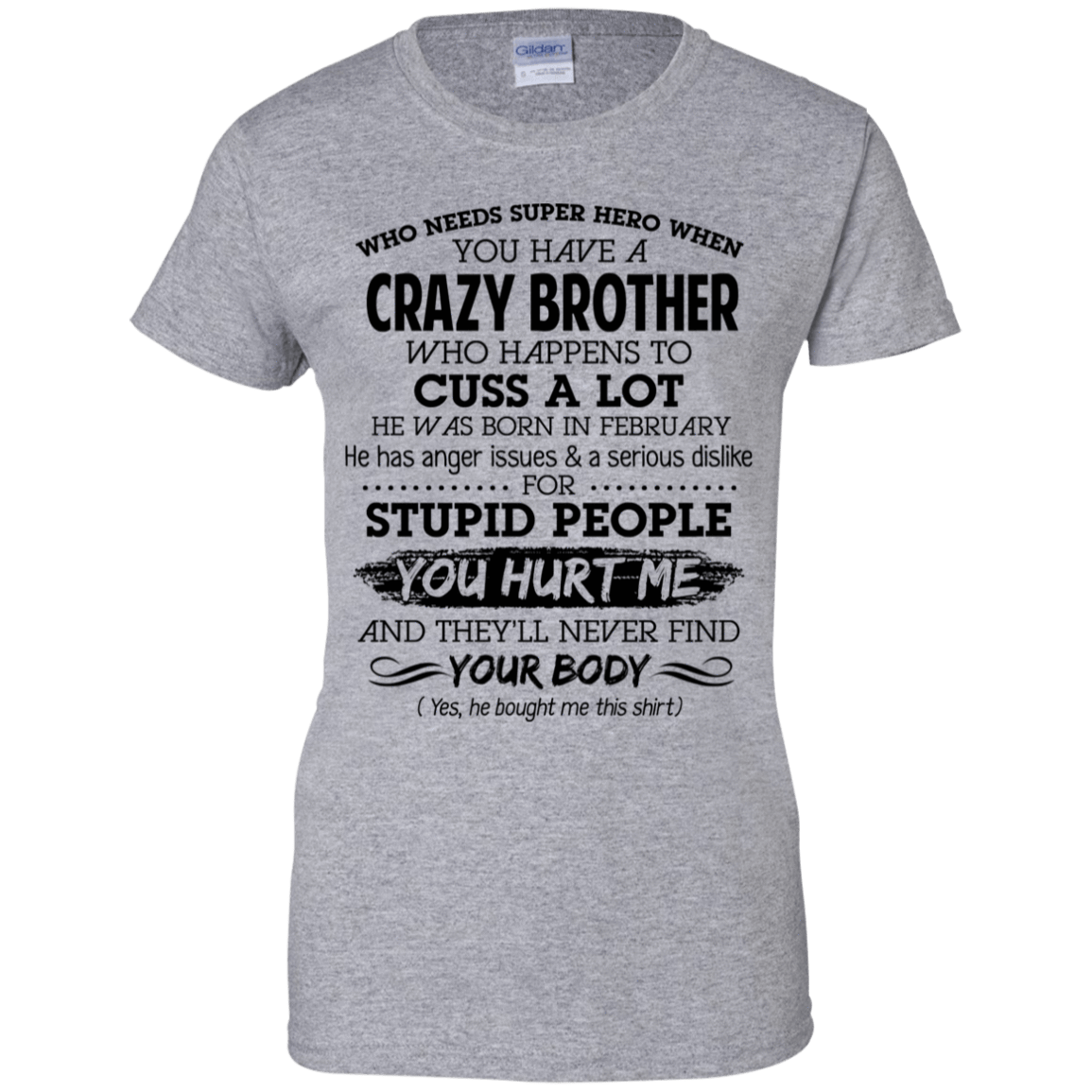 I Have A Crazy Brother He Was Born In February Birthday Gift 939-9265-73919564-44821 - Tee Ript