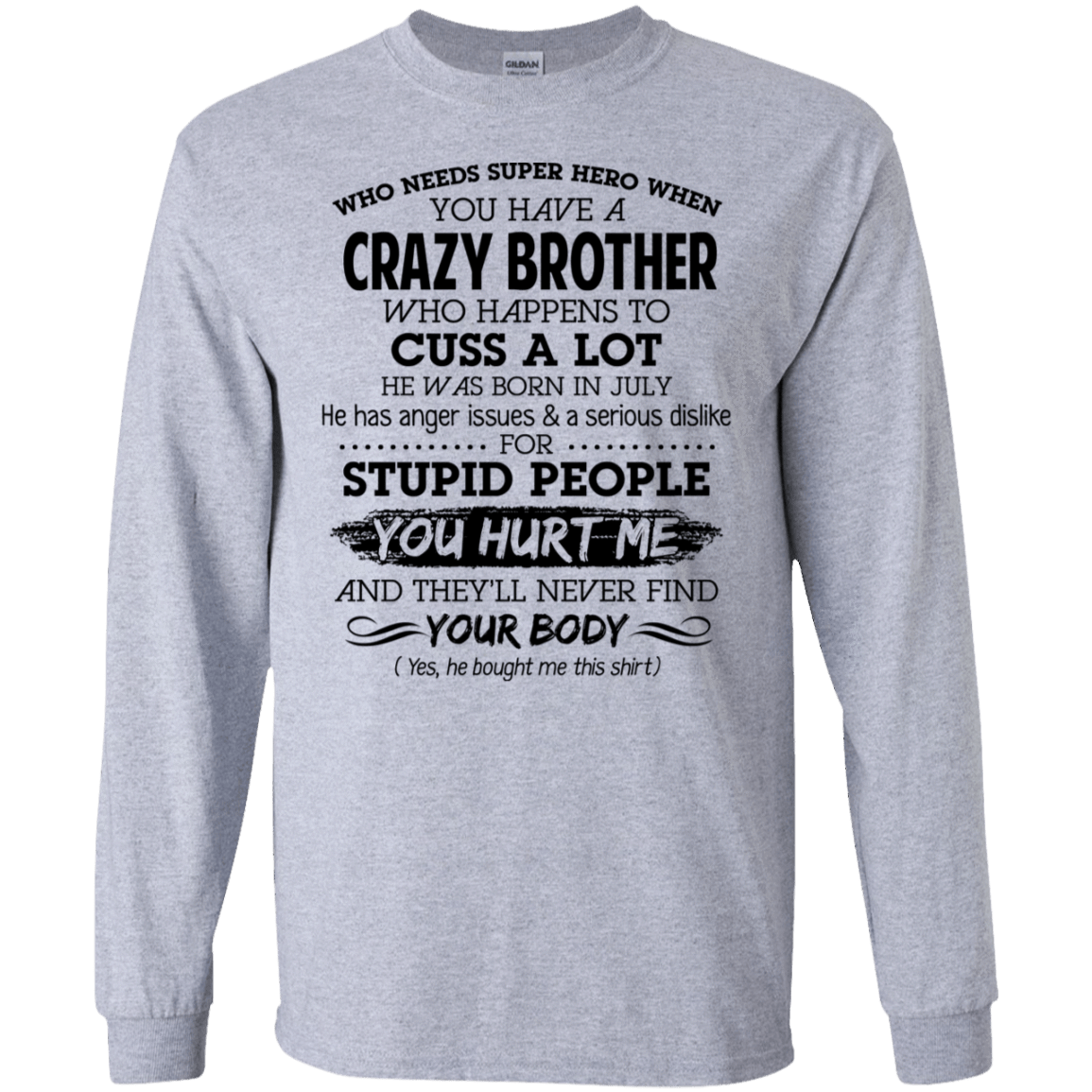 I Have A Crazy Brother He Was Born In July Birthday Gift 30-188-73919554-335 - Tee Ript