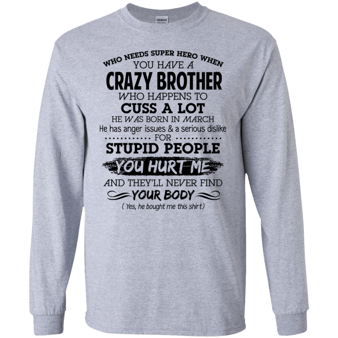 I Have A Crazy Brother He Was Born In March Birthday Gift 30-188-73919546-335 - Tee Ript