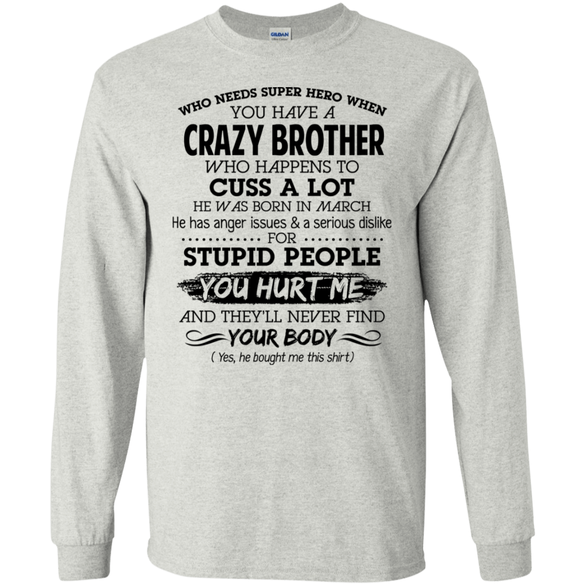 I Have A Crazy Brother He Was Born In March Birthday Gift 30-2112-73919546-10754 - Tee Ript