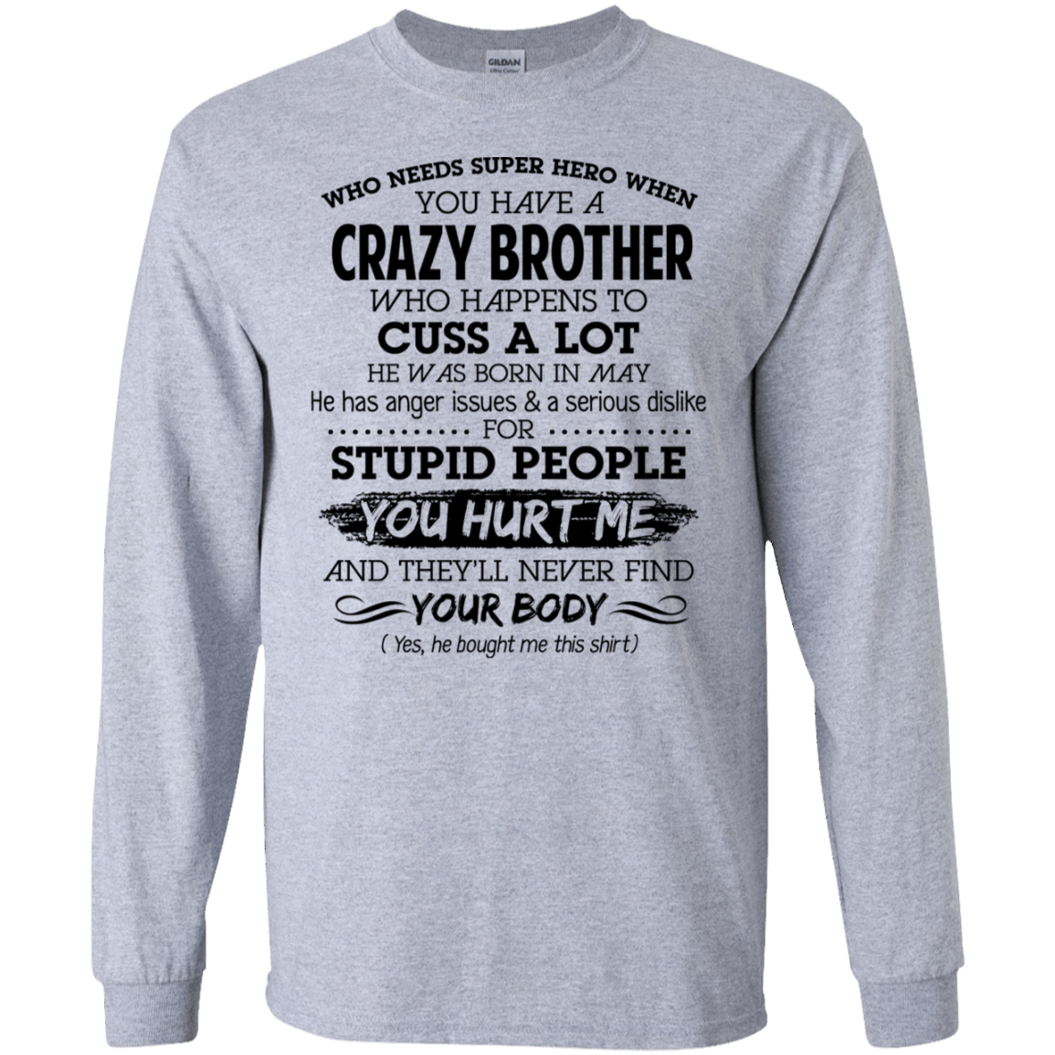 I Have A Crazy Brother He Was Born In May Birthday Gift 30-188-73919542-335 - Tee Ript