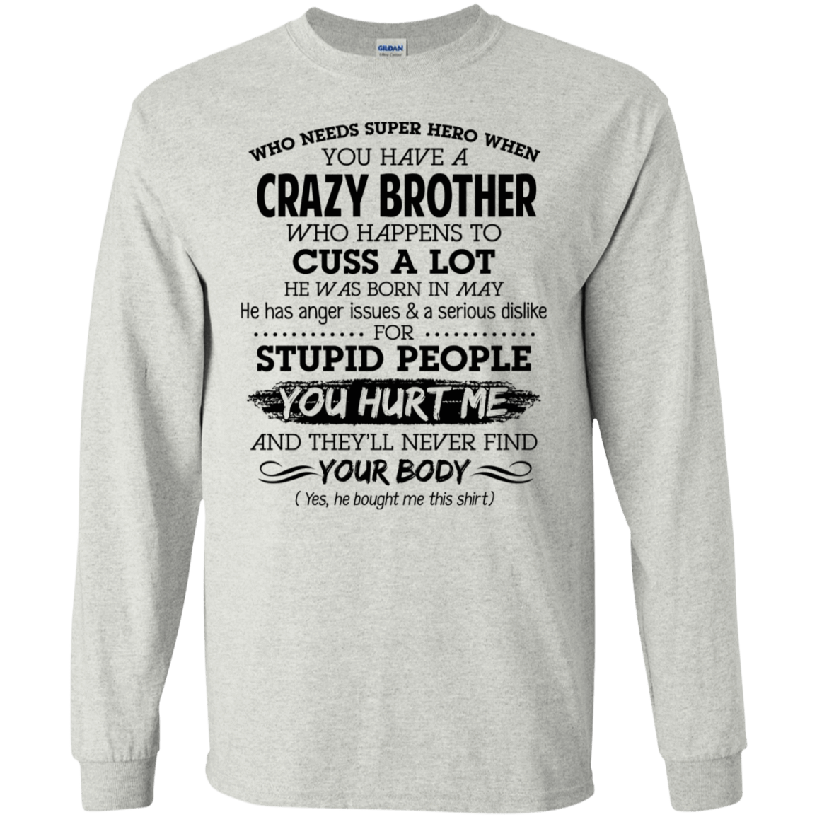 I Have A Crazy Brother He Was Born In May Birthday Gift 30-2112-73919542-10754 - Tee Ript
