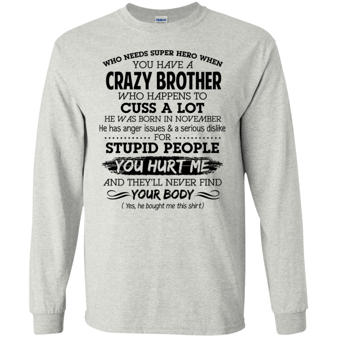 I Have A Crazy Brother He Was Born In November Birthday Gift 30-2112-73919538-10754 - Tee Ript
