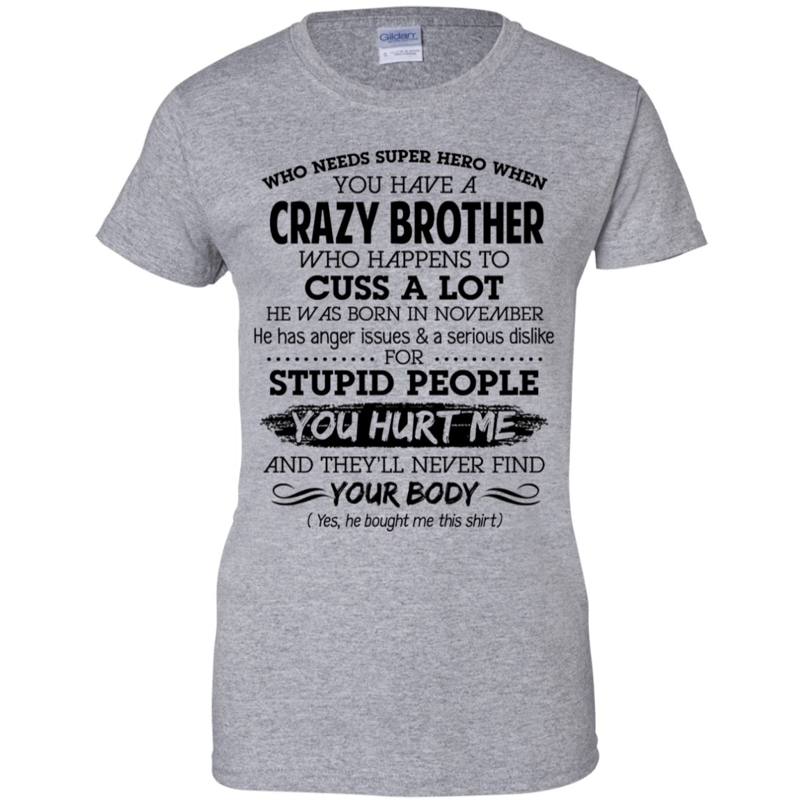 I Have A Crazy Brother He Was Born In November Birthday Gift 939-9265-73919540-44821 - Tee Ript