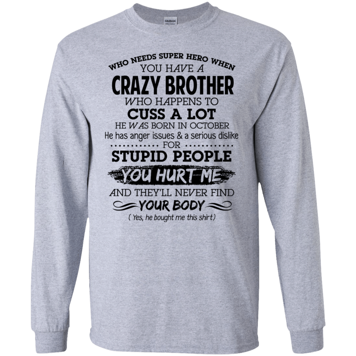I Have A Crazy Brother He Was Born In October Birthday Gift 30-188-73919534-335 - Tee Ript