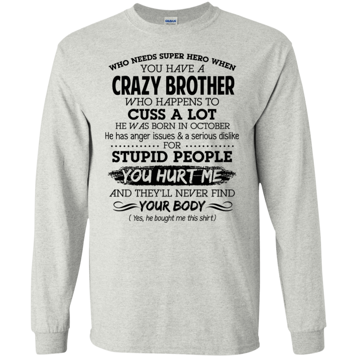 I Have A Crazy Brother He Was Born In October Birthday Gift 30-2112-73919534-10754 - Tee Ript