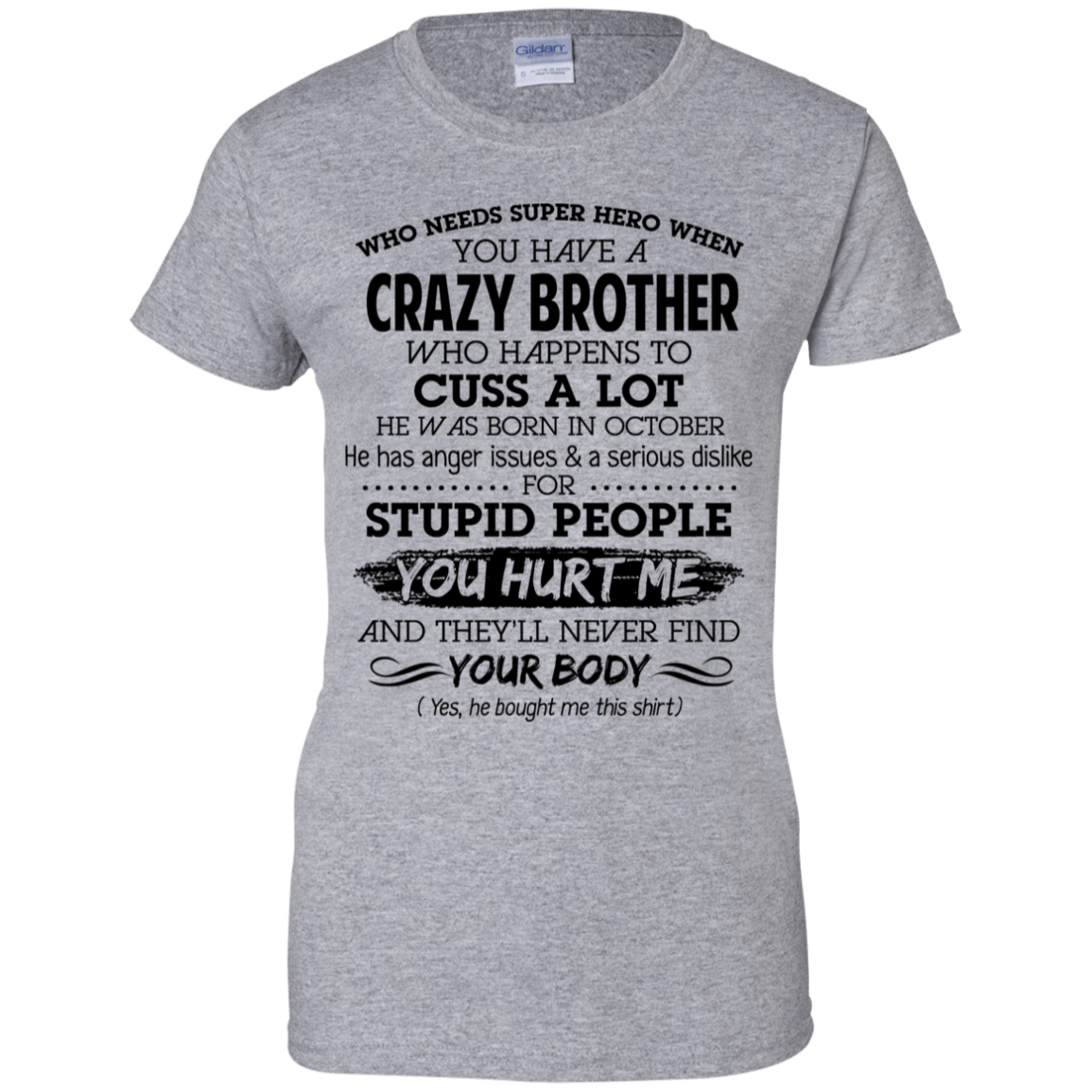 I Have A Crazy Brother He Was Born In October Birthday Gift 939-9265-73919536-44821 - Tee Ript