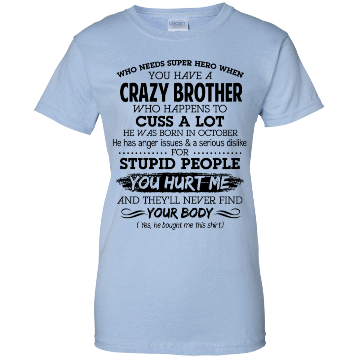 I Have A Crazy Brother He Was Born In October Birthday Gift 939-9257-73919536-44716 - Tee Ript