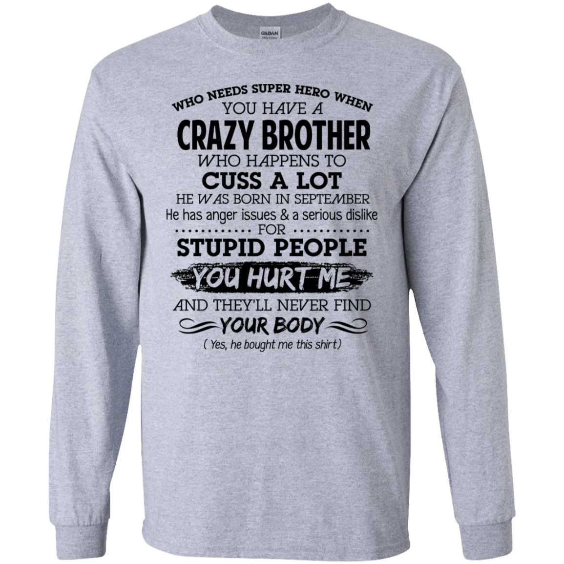 I Have A Crazy Brother He Was Born In September Birthday Gift 30-188-73919530-335 - Tee Ript