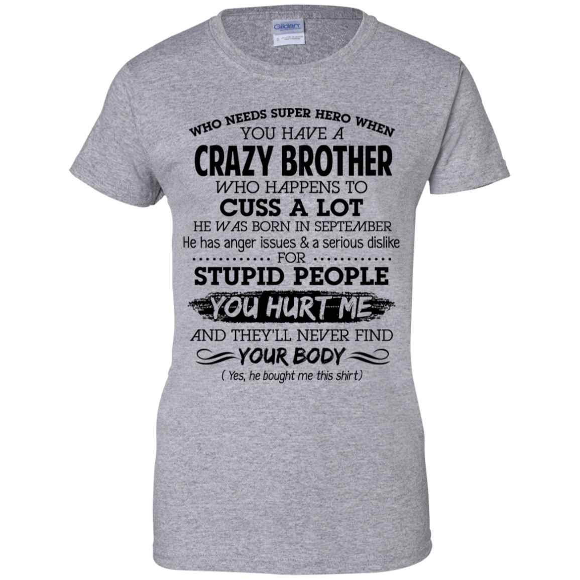 I Have A Crazy Brother He Was Born In September Birthday Gift 939-9265-73919532-44821 - Tee Ript