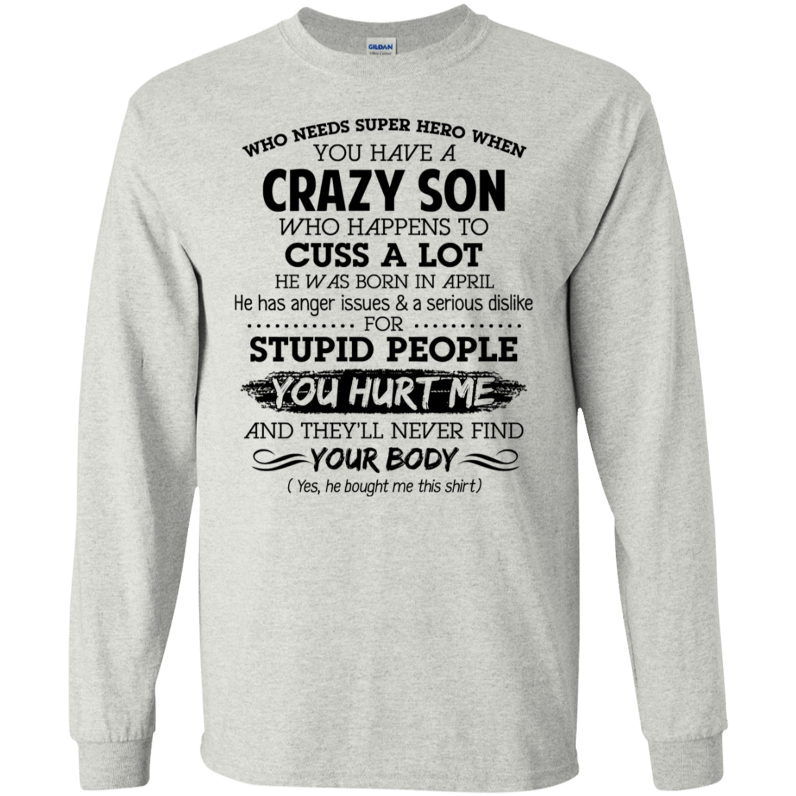 I Have A Crazy Son He Was Born In April Mother's Day Gift 30-2112-73303415-10754 - Tee Ript