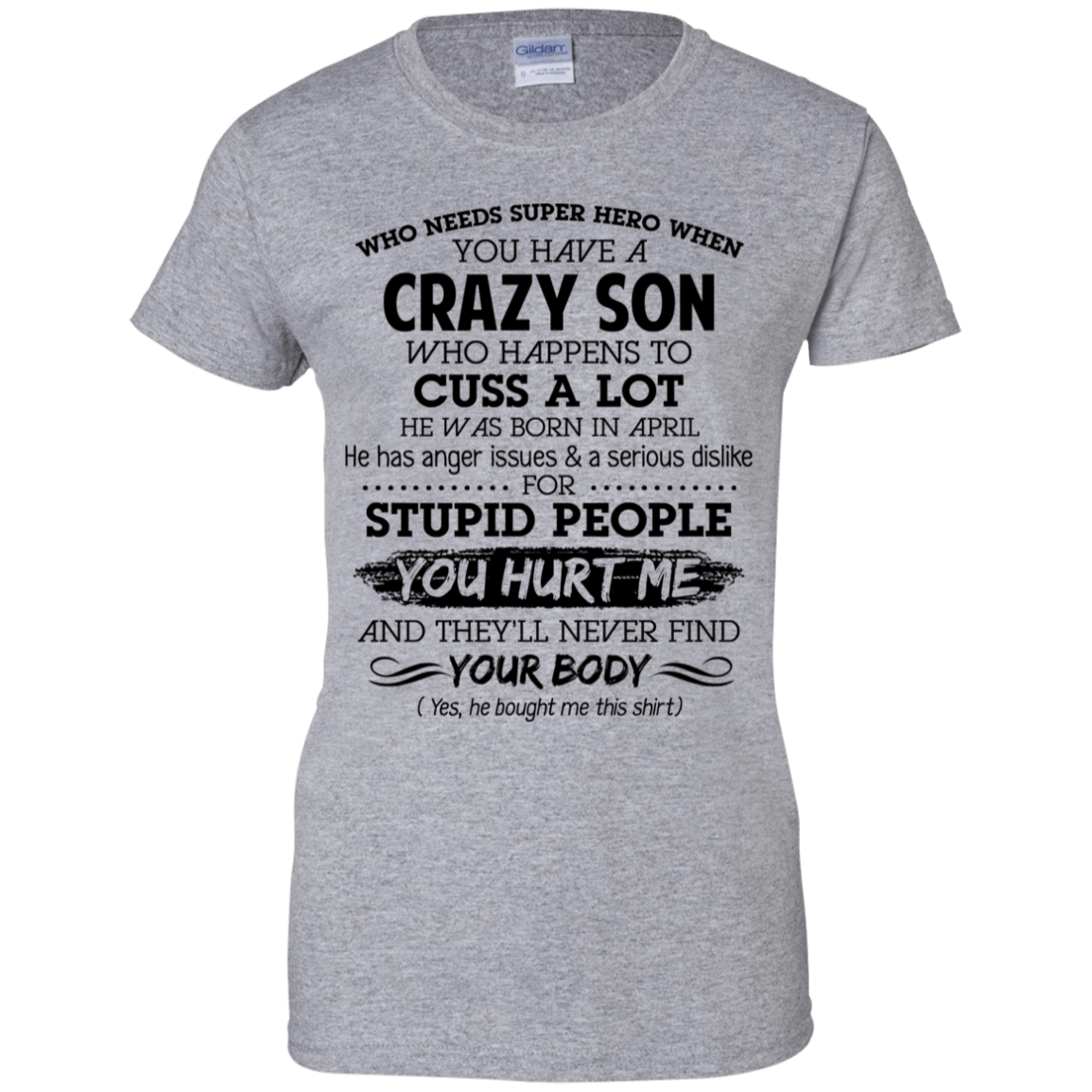 I Have A Crazy Son He Was Born In April Mother's Day Gift 939-9265-73303417-44821 - Tee Ript