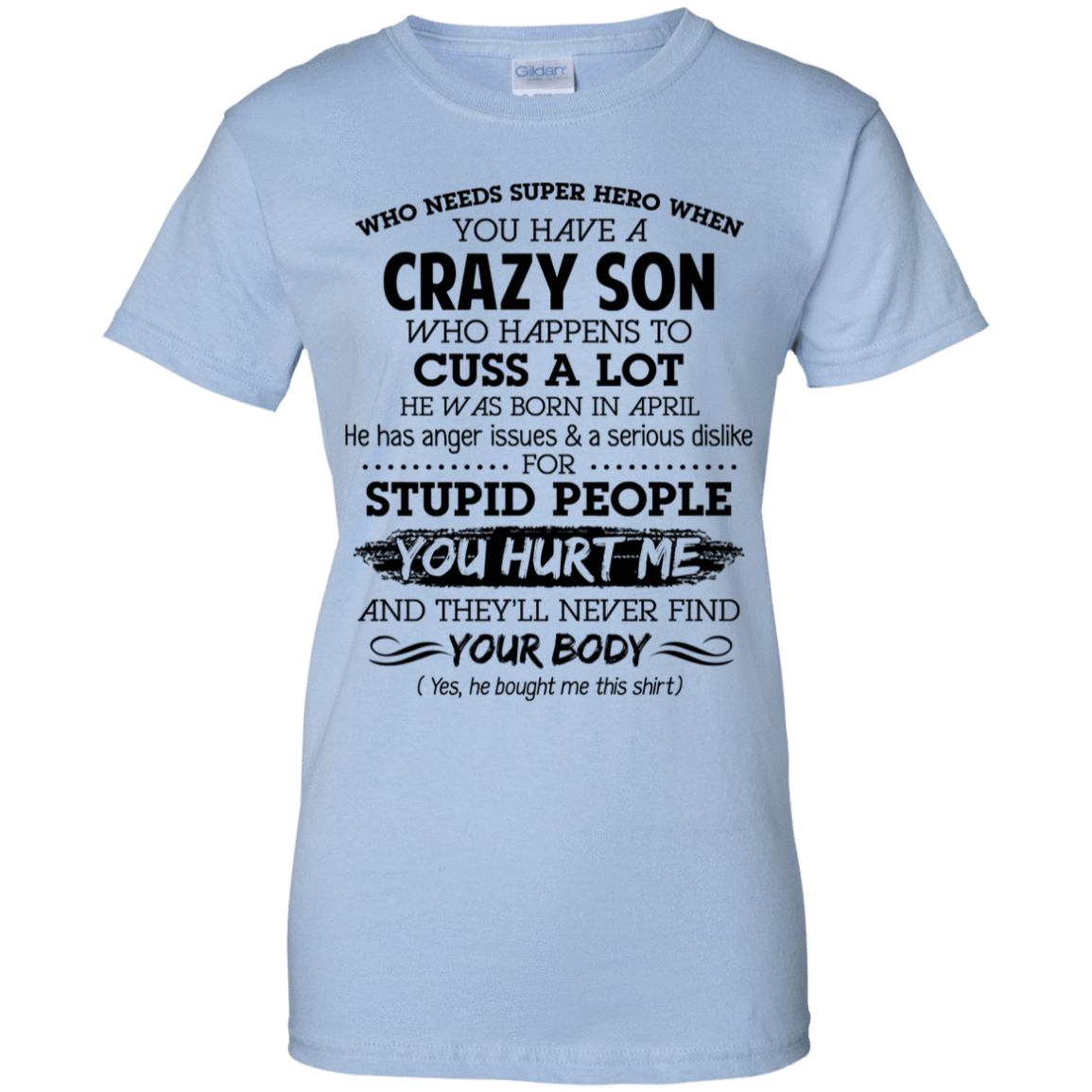 I Have A Crazy Son He Was Born In April Mother's Day Gift 939-9257-73303417-44716 - Tee Ript