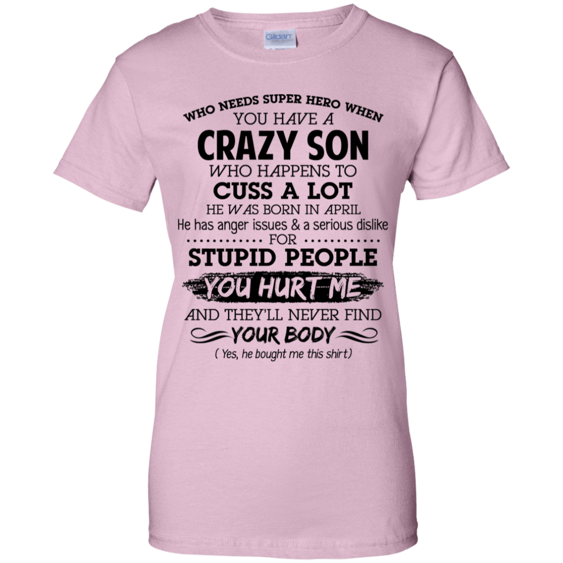 I Have A Crazy Son He Was Born In April Mother's Day Gift 939-9258-73303417-44786 - Tee Ript