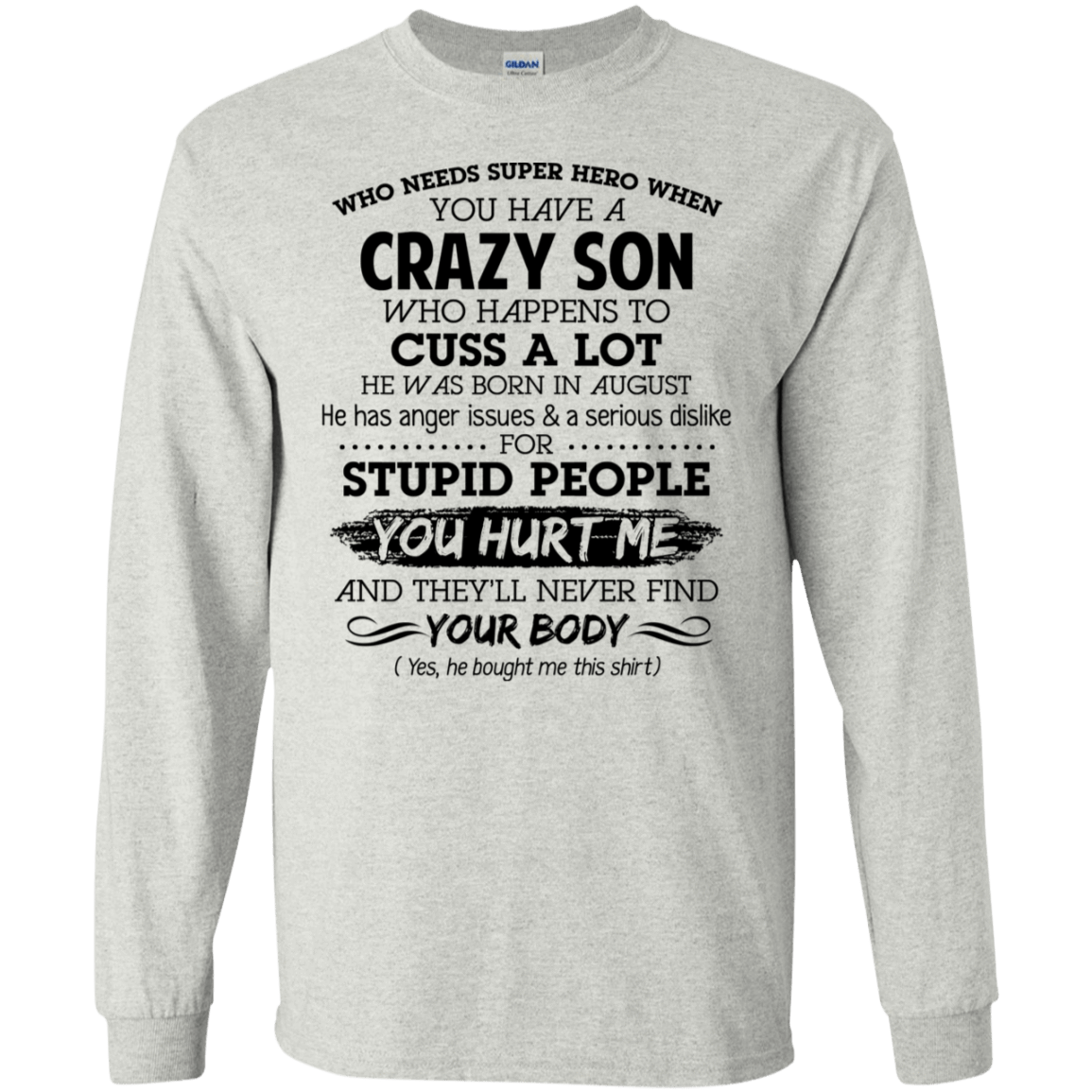 I Have A Crazy Son He Was Born In August Mother's Day Gift 30-2112-73303399-10754 - Tee Ript