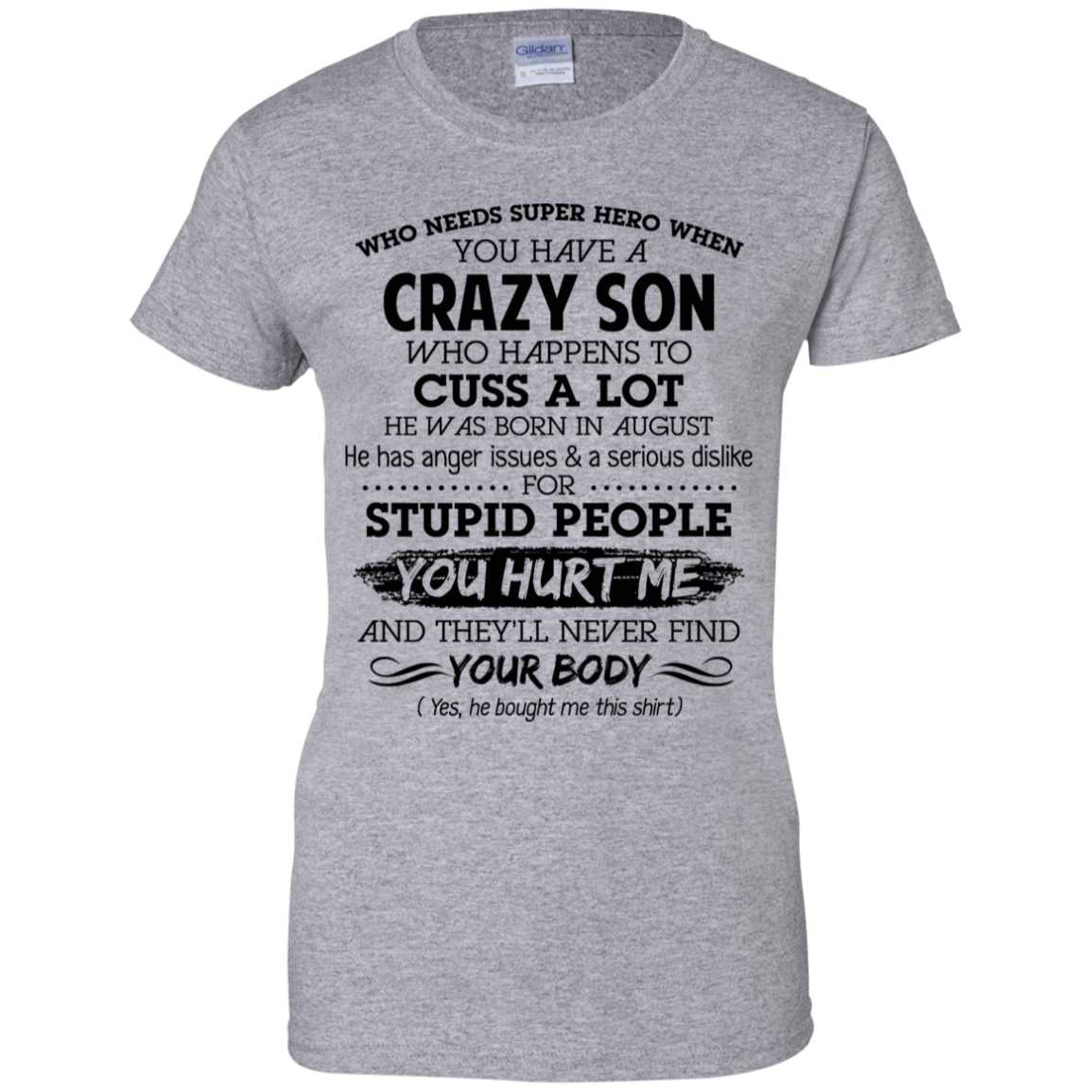 I Have A Crazy Son He Was Born In August Mother's Day Gift 939-9265-73303401-44821 - Tee Ript