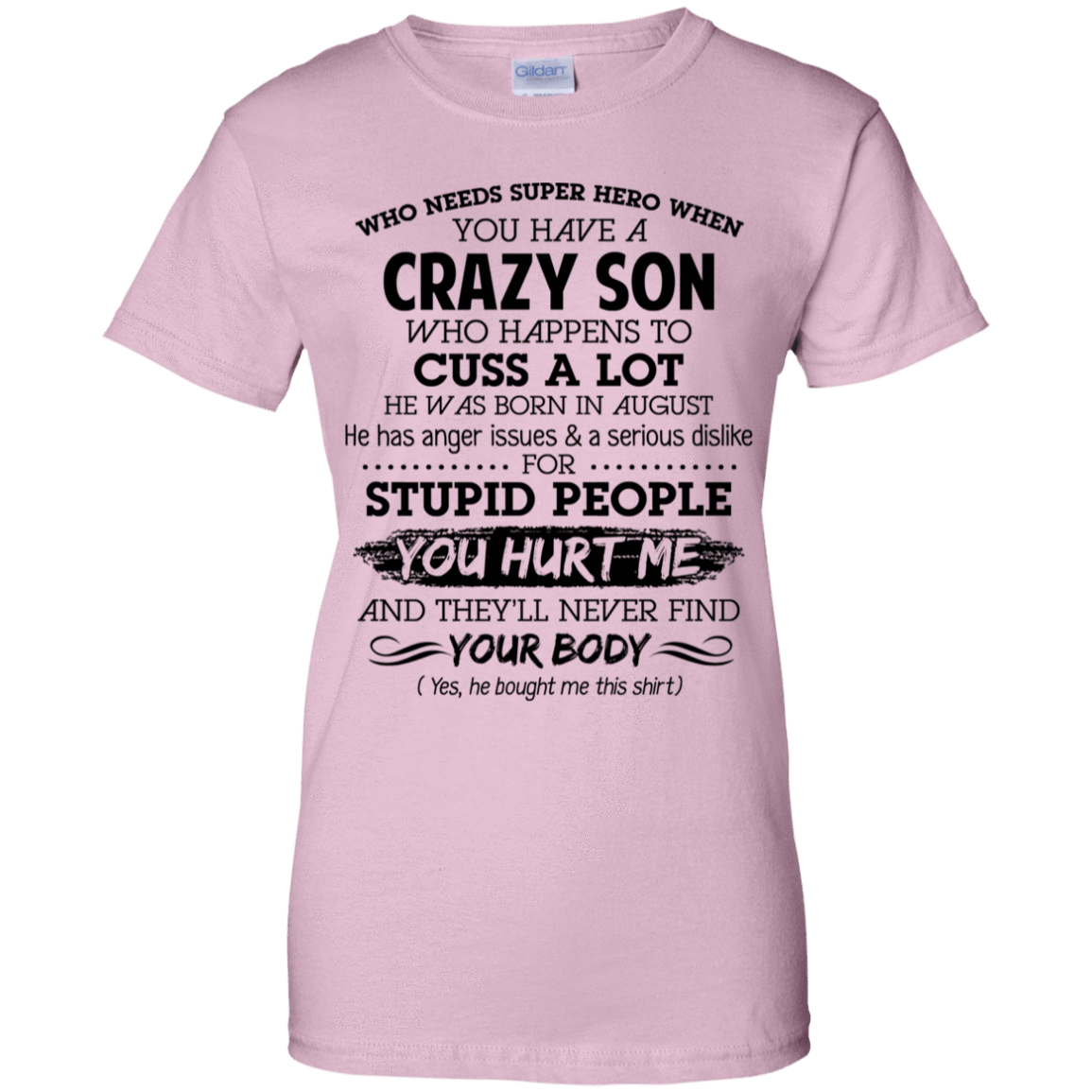 I Have A Crazy Son He Was Born In August Mother's Day Gift 939-9258-73303401-44786 - Tee Ript