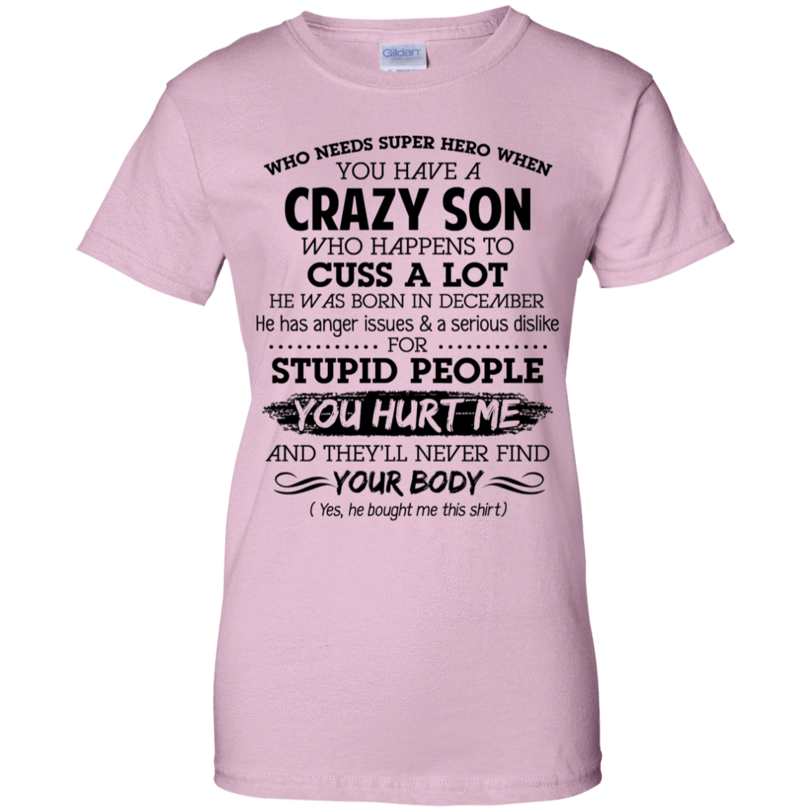 I Have A Crazy Son He Was Born In December Mother's Day Gift 939-9258-73303385-44786 - Tee Ript