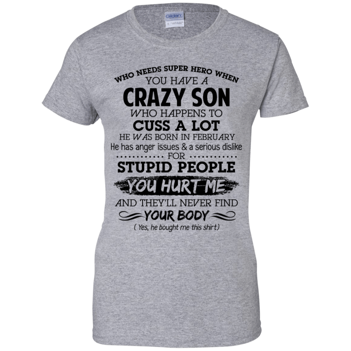 I Have A Crazy Son He Was Born In February Mother's Day Gift 939-9265-73303425-44821 - Tee Ript