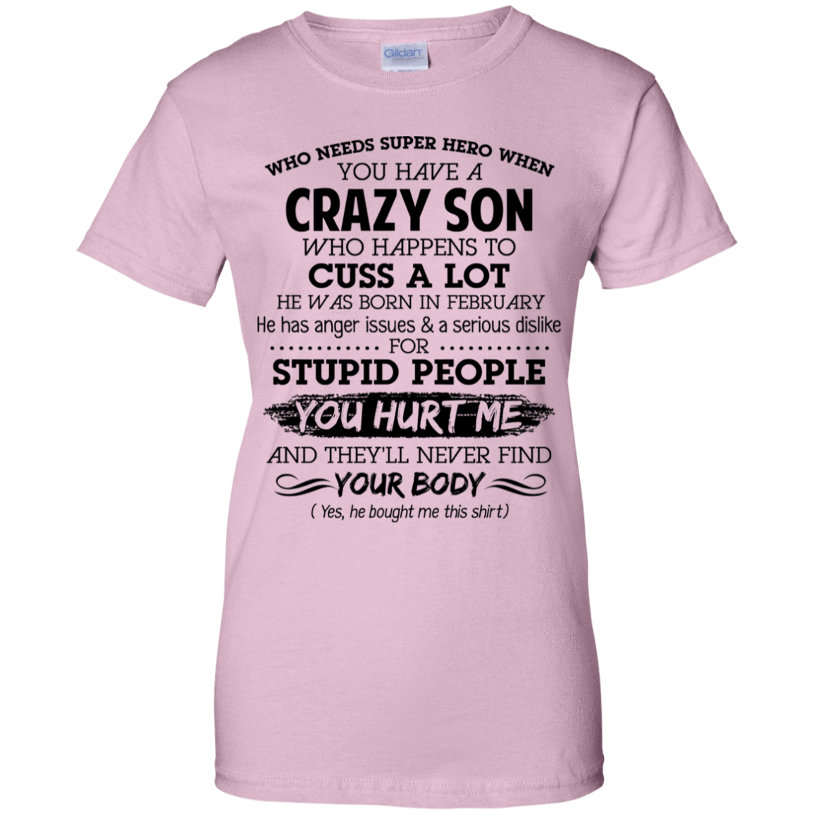 I Have A Crazy Son He Was Born In February Mother's Day Gift 939-9258-73303425-44786 - Tee Ript