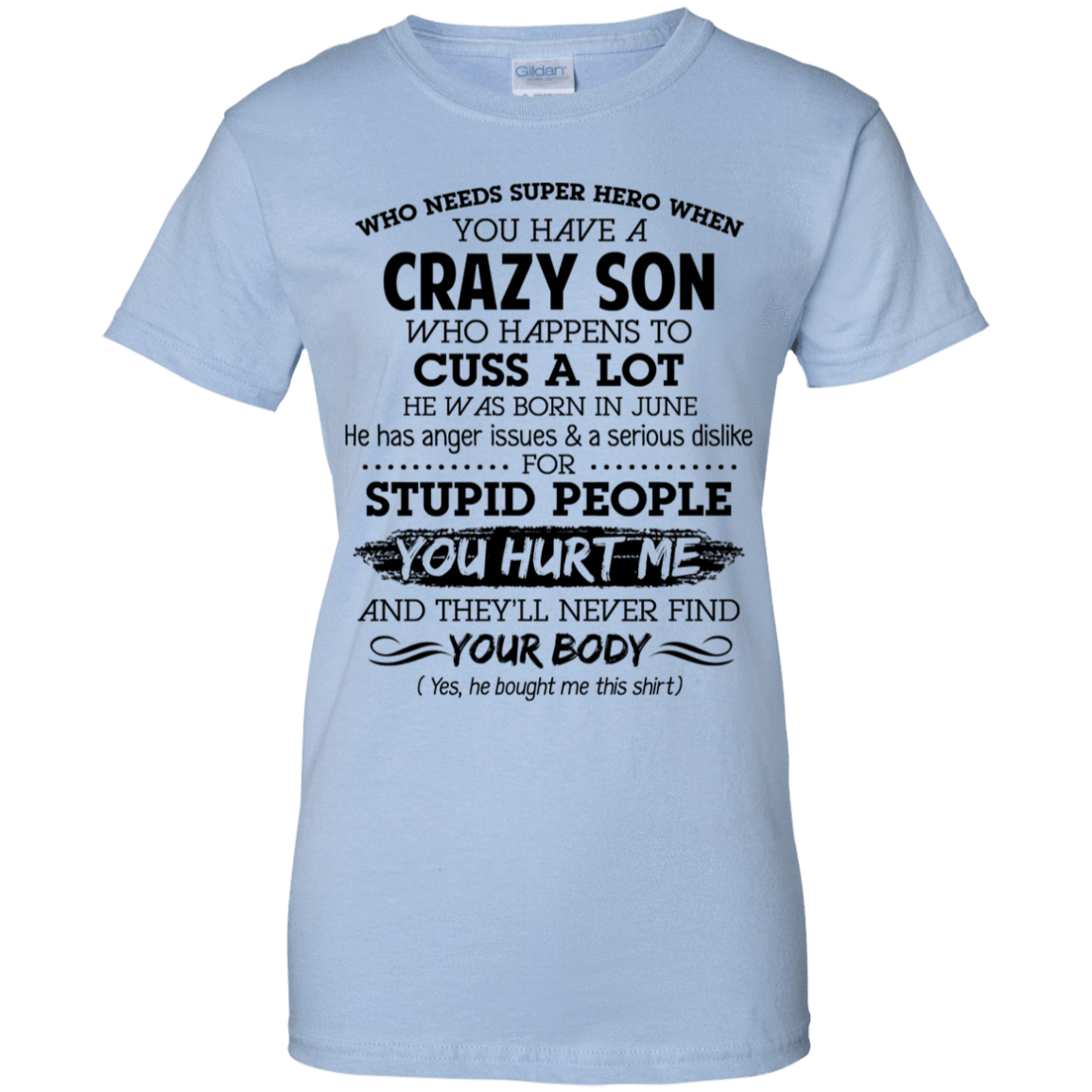I Have A Crazy Son He Was Born In June Mother's Day Gift 939-9257-73303409-44716 - Tee Ript