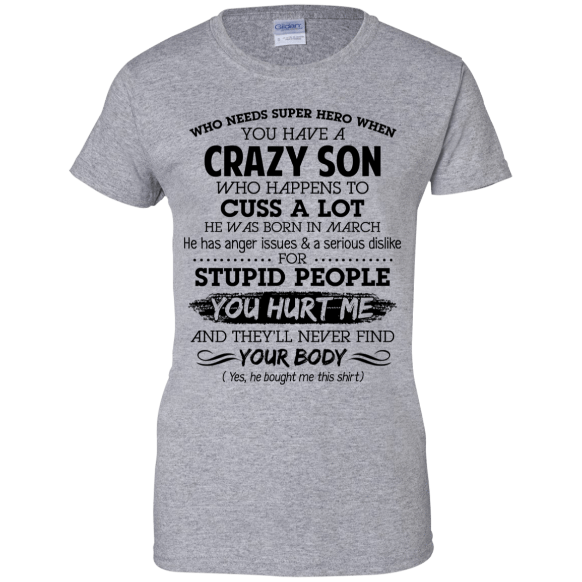 I Have A Crazy Son He Was Born In March Mother's Day Gift 939-9265-73303421-44821 - Tee Ript