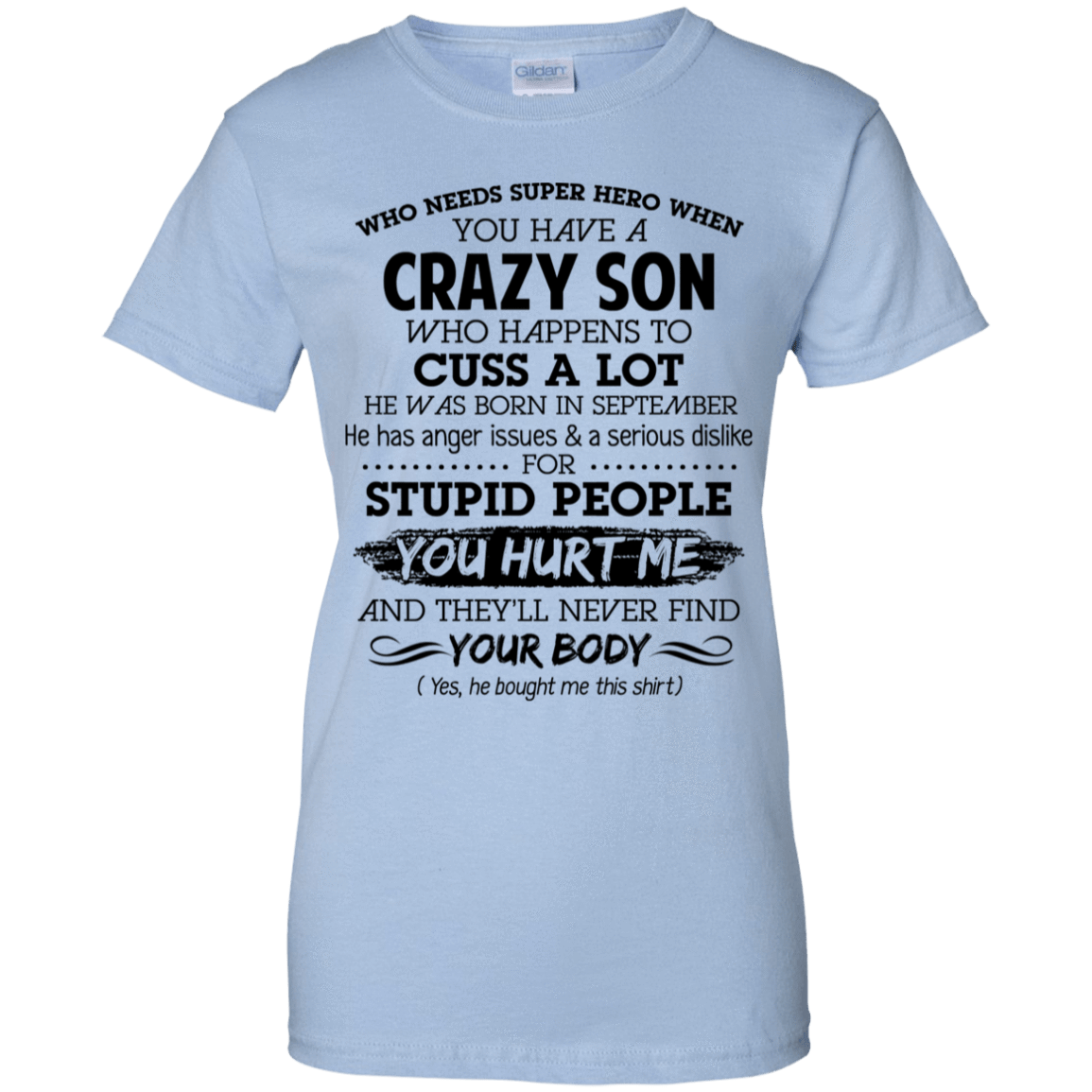 I Have A Crazy Son He Was Born In September Mother's Day Gift 939-9257-73303397-44716 - Tee Ript