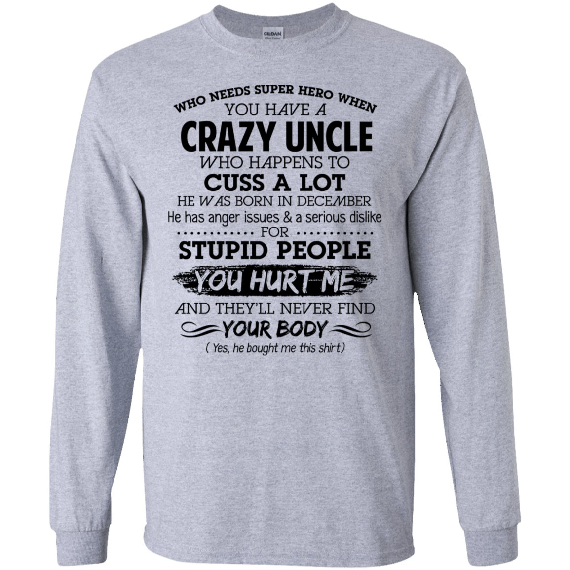 I Have A Crazy Uncle He Was Born In December Birthday Gift 30-188-73920357-335 - Tee Ript
