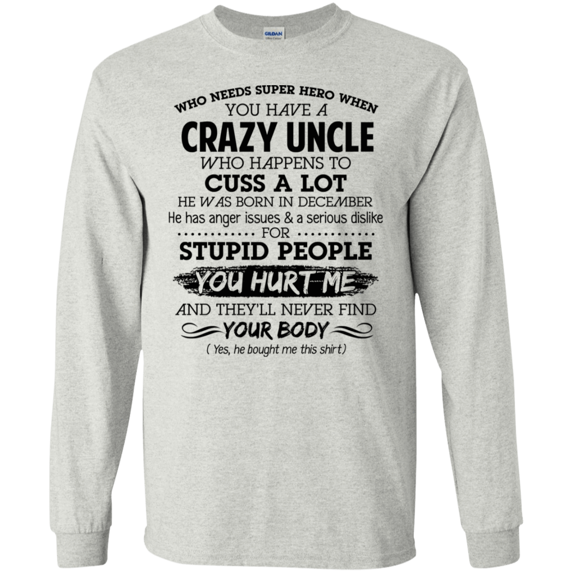 I Have A Crazy Uncle He Was Born In December Birthday Gift 30-2112-73920357-10754 - Tee Ript