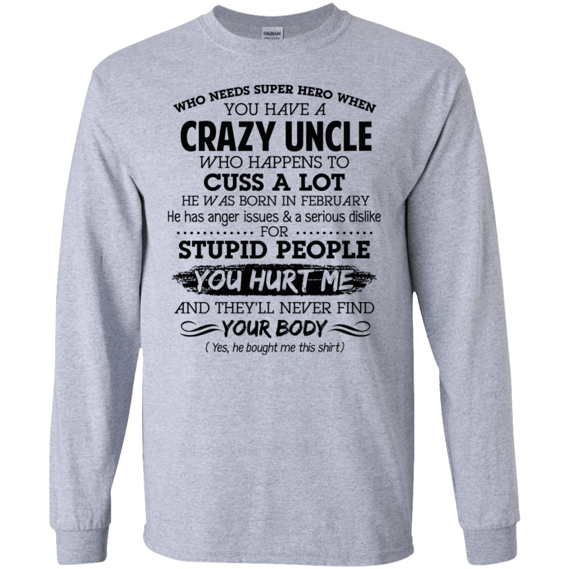 I Have A Crazy Uncle He Was Born In February Birthday Gift 30-188-73920353-335 - Tee Ript