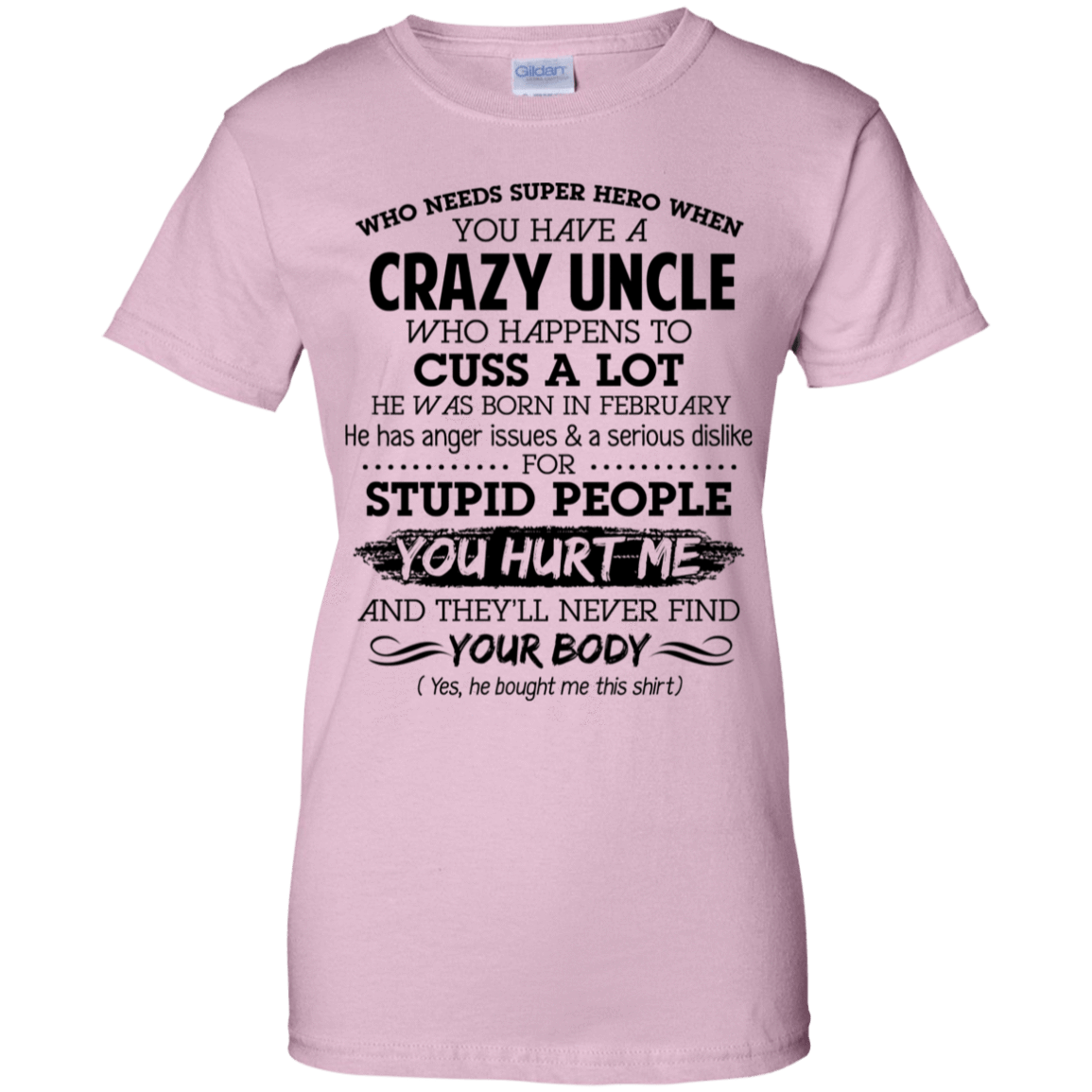 I Have A Crazy Uncle He Was Born In February Birthday Gift 939-9258-73920355-44786 - Tee Ript