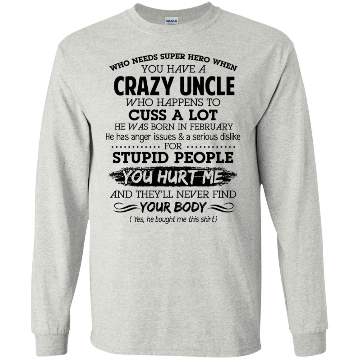 I Have A Crazy Uncle He Was Born In February Birthday Gift 30-2112-73920353-10754 - Tee Ript