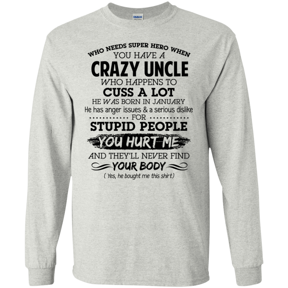 I Have A Crazy Uncle He Was Born In January Birthday Gift 30-2112-73920349-10754 - Tee Ript