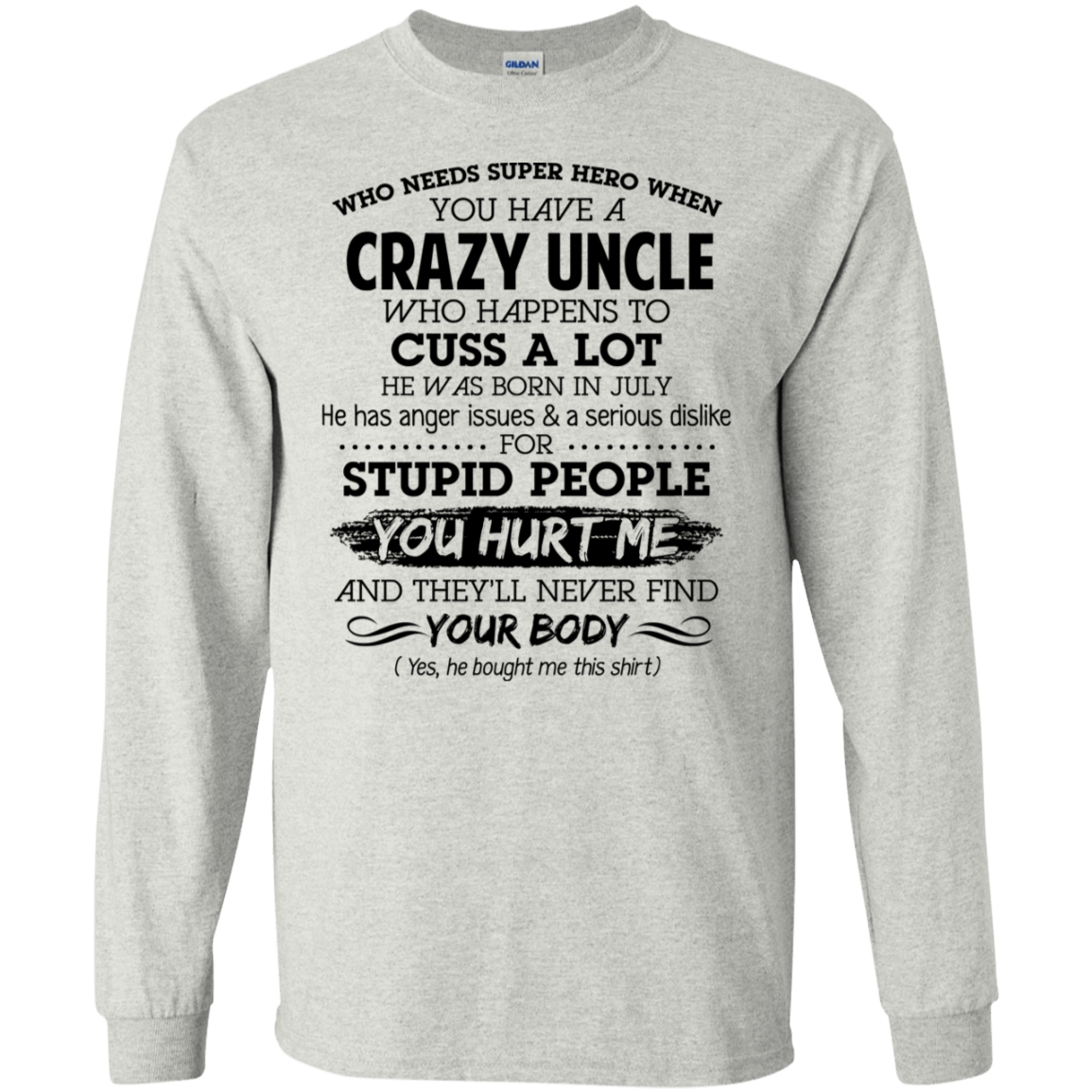I Have A Crazy Uncle He Was Born In July Birthday Gift 30-2112-73920345-10754 - Tee Ript