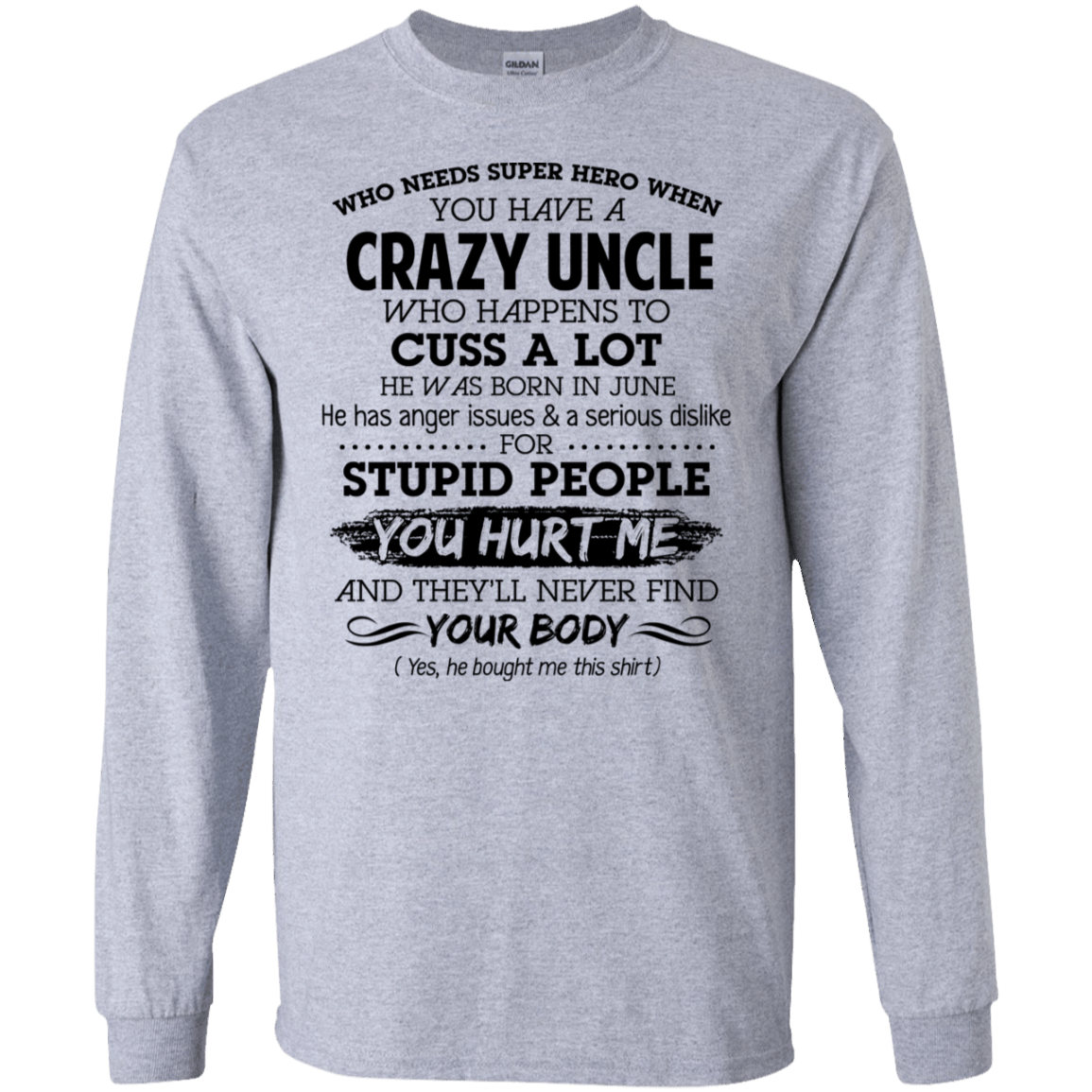 I Have A Crazy Uncle He Was Born In June Birthday Gift 30-188-73920341-335 - Tee Ript