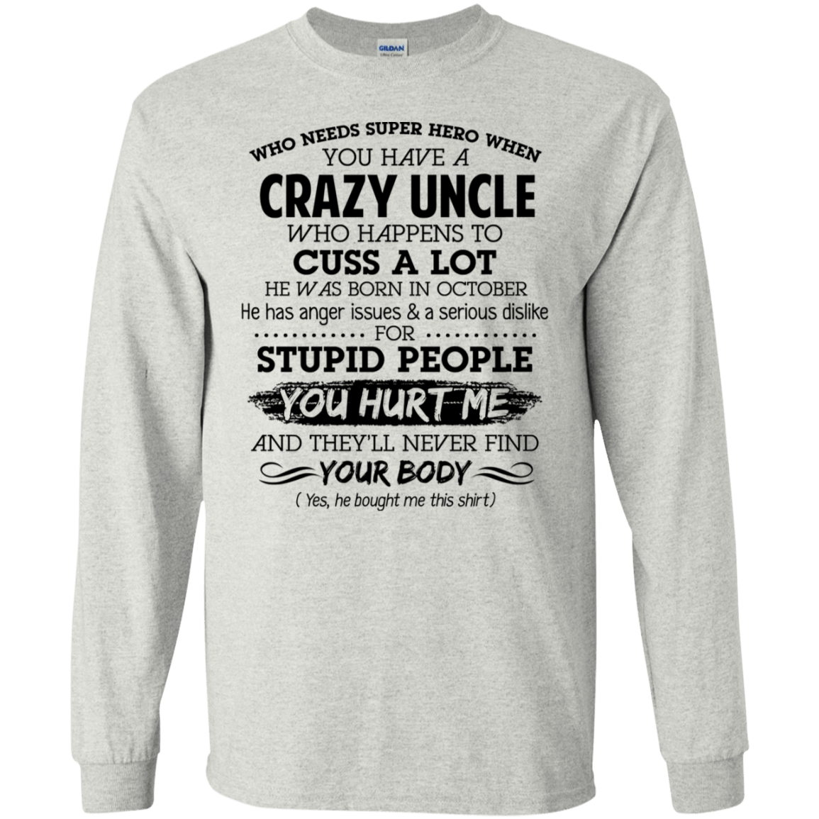 I Have A Crazy Uncle He Was Born In October Birthday Gift 30-2112-73920325-10754 - Tee Ript