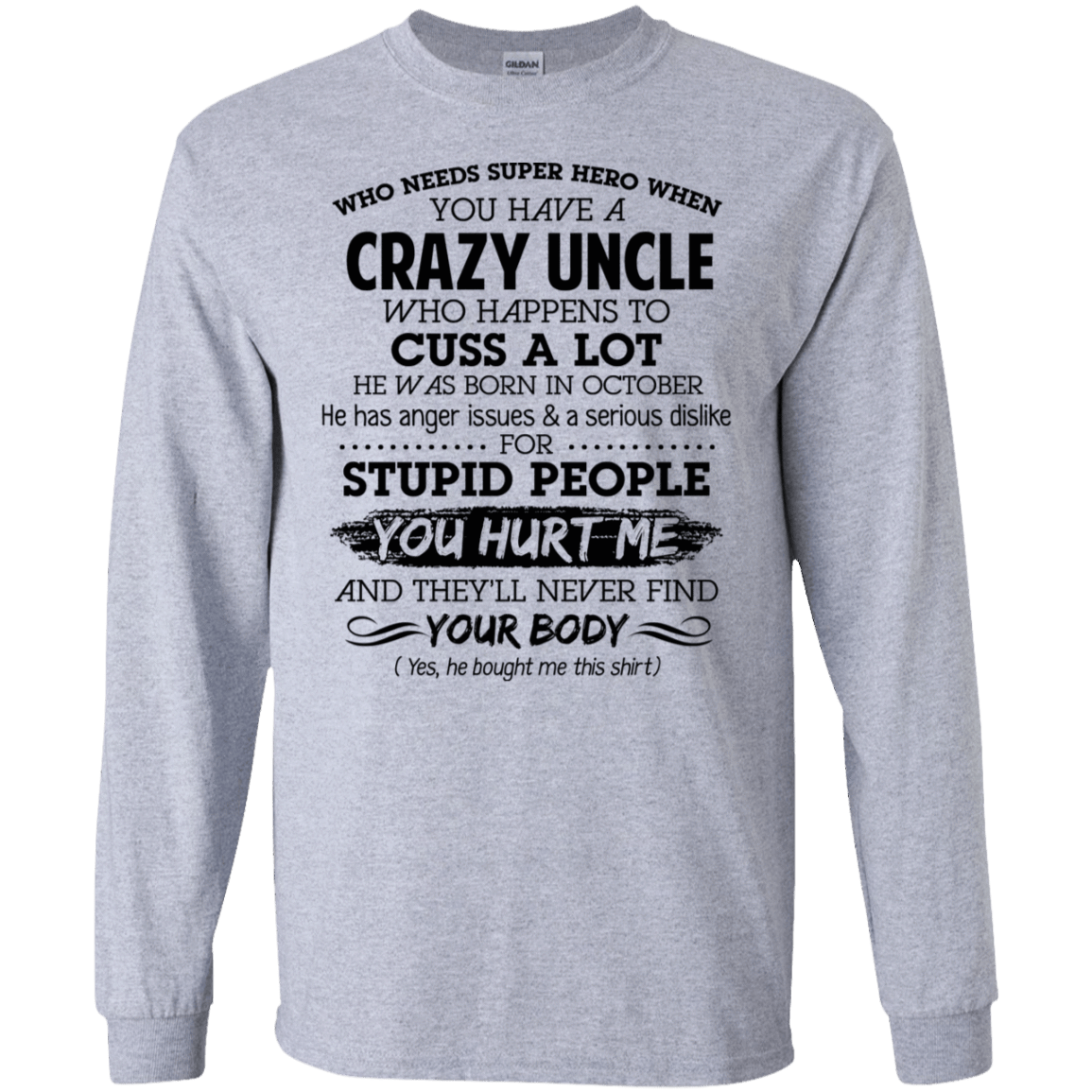 I Have A Crazy Uncle He Was Born In October Birthday Gift 30-188-73920325-335 - Tee Ript