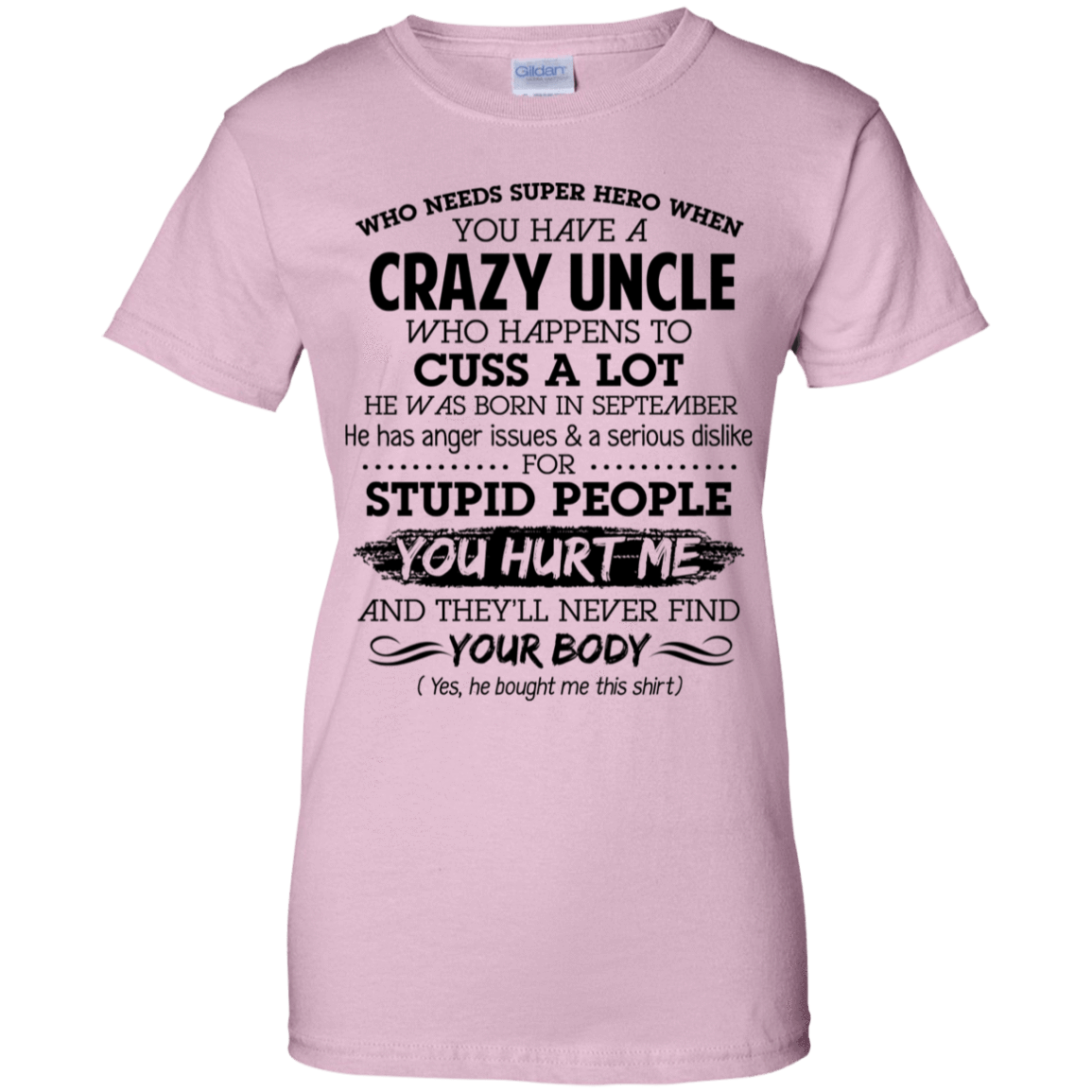 I Have A Crazy Uncle He Was Born In September Birthday Gift 939-9258-73920323-44786 - Tee Ript