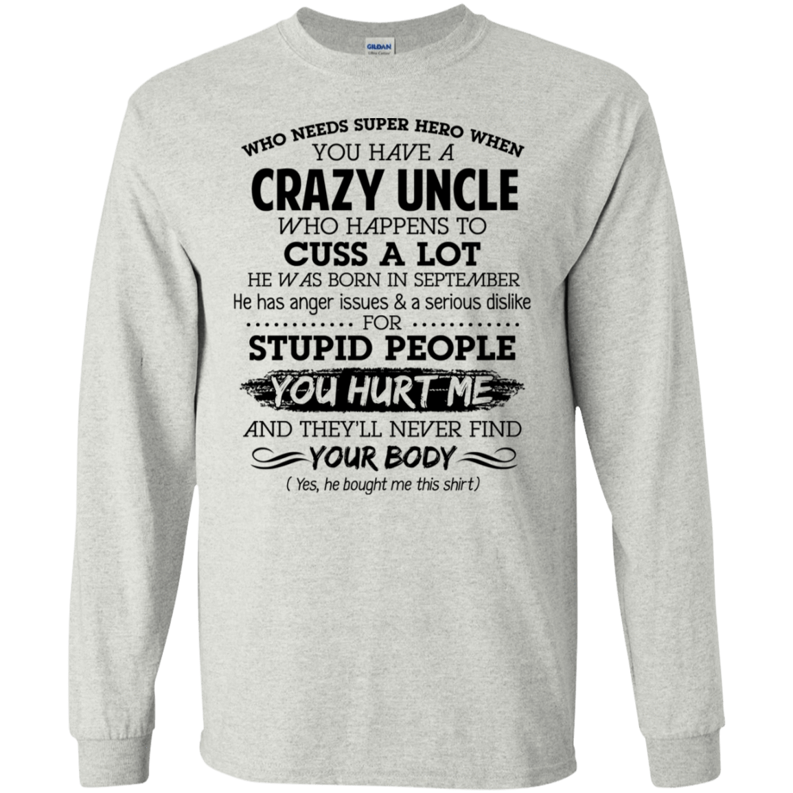 I Have A Crazy Uncle He Was Born In September Birthday Gift 30-2112-73920321-10754 - Tee Ript