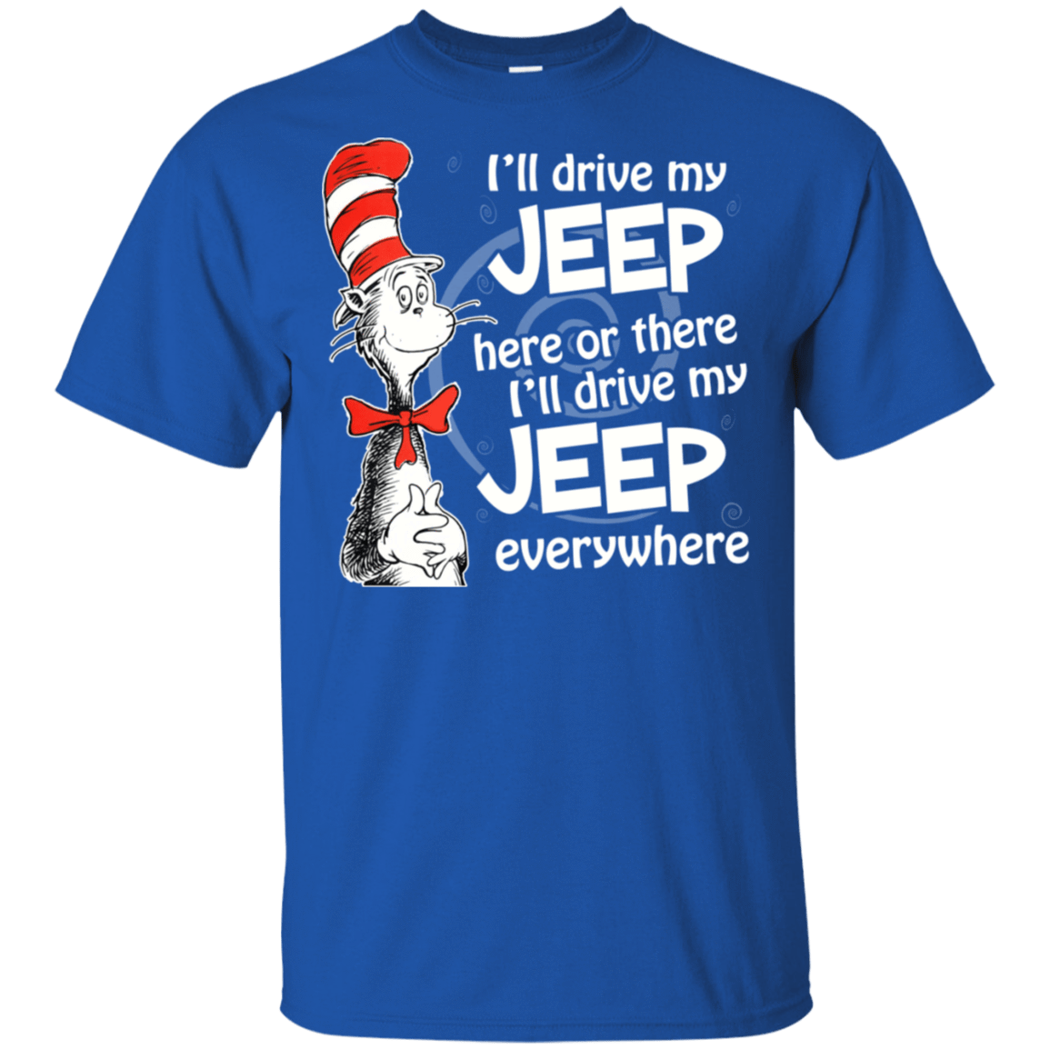 I'll Drive My Jeep Here Or There I'll Driver My Jeep Everywhere 22-110-73422715-249 - Tee Ript