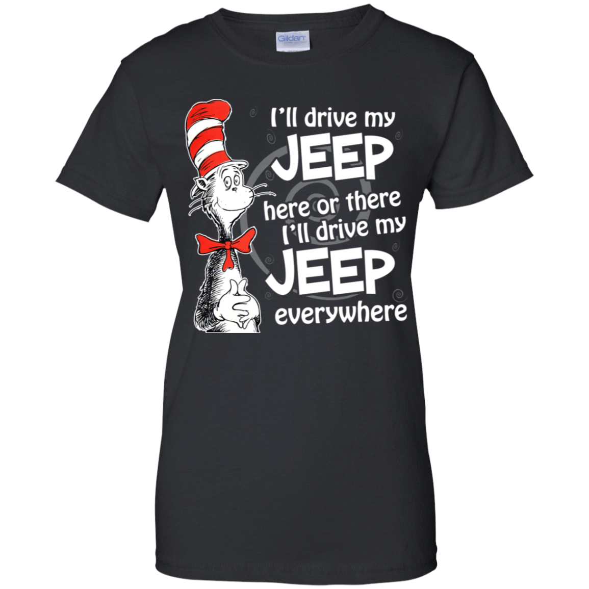 I'll Drive My Jeep Here Or There I'll Driver My Jeep Everywhere 939-9248-73422718-44695 - Tee Ript