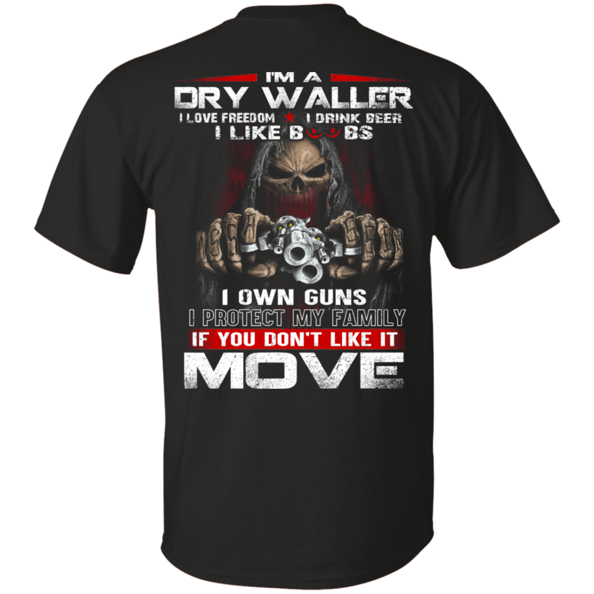 I'm A Dry Waller I Love Freedom I Drink Beer I Like Boobs If You Don't Like It Move T-Shirts, Hoodie, Tank 22-113-78397220-252 - Tee Ript