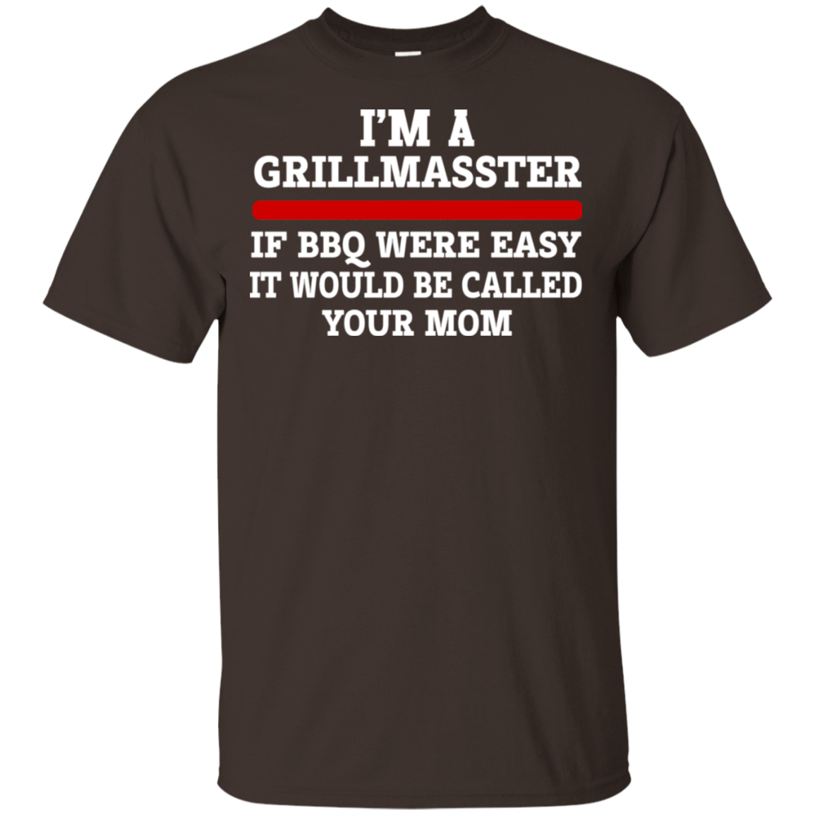 I'm A Grill Master If BBQ Were Easy It'd Be Called Your Mom T-Shirts, Hoodie, Tank 22-2283-79030868-12087 - Tee Ript