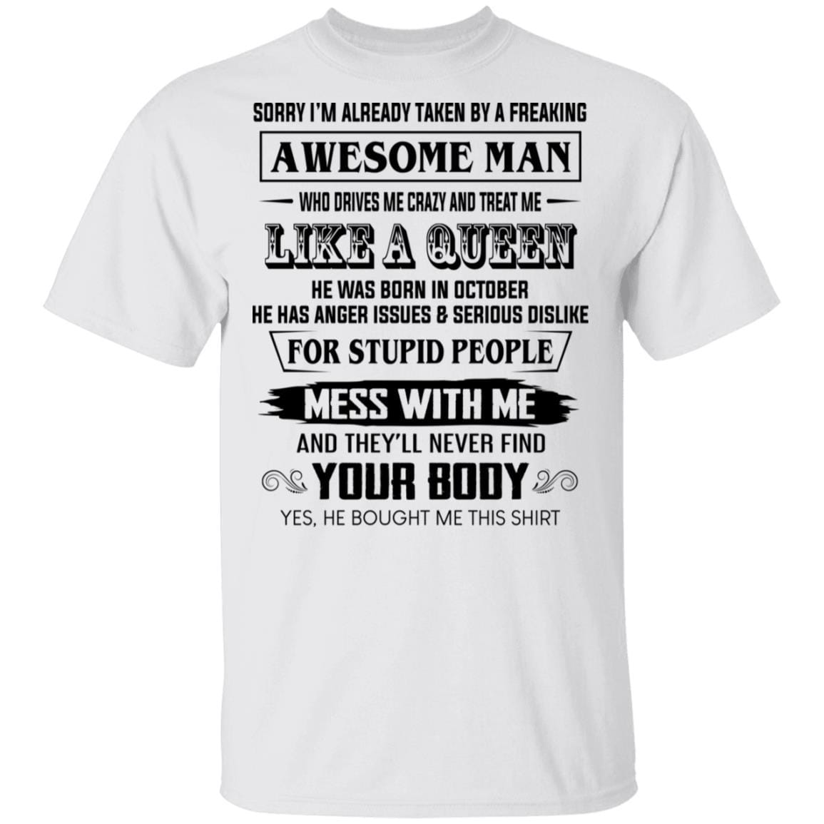 I'm Already Taken By A Freaking Awesome Man Who Drives Me Crazy And Born In October T-Shirts, Hoodies 1049-9974-86602242-48300 - Tee Ript