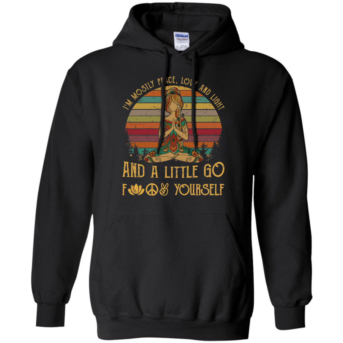 I'm Mostly Peace Love And Light And A Little Go Fuck Yourself Yoga Vintage Retro T-Shirts, Hoodie, Tank 541-4740-78466503-23087 - Tee Ript
