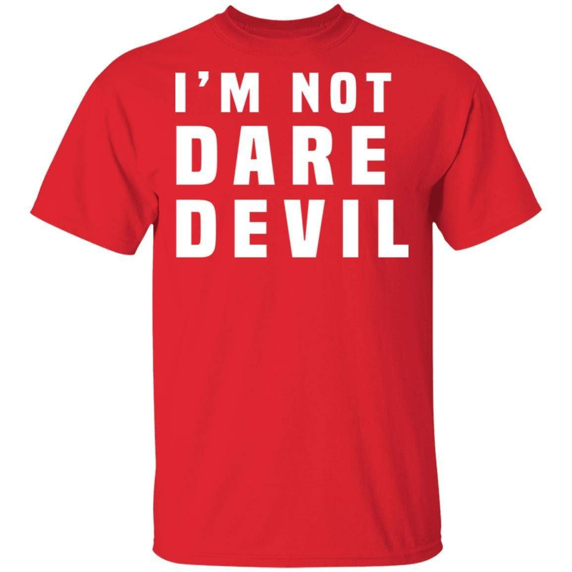 I'm Not Dare Devil T-Shirts, Hoodies 1049-9970-87589167-48278 - Tee Ript
