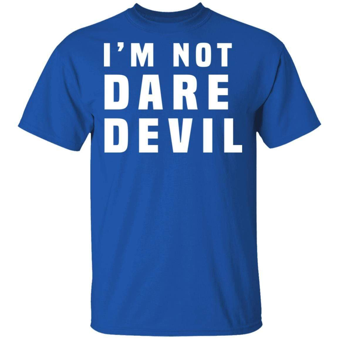 I'm Not Dare Devil T-Shirts, Hoodies 1049-9971-87589167-48286 - Tee Ript