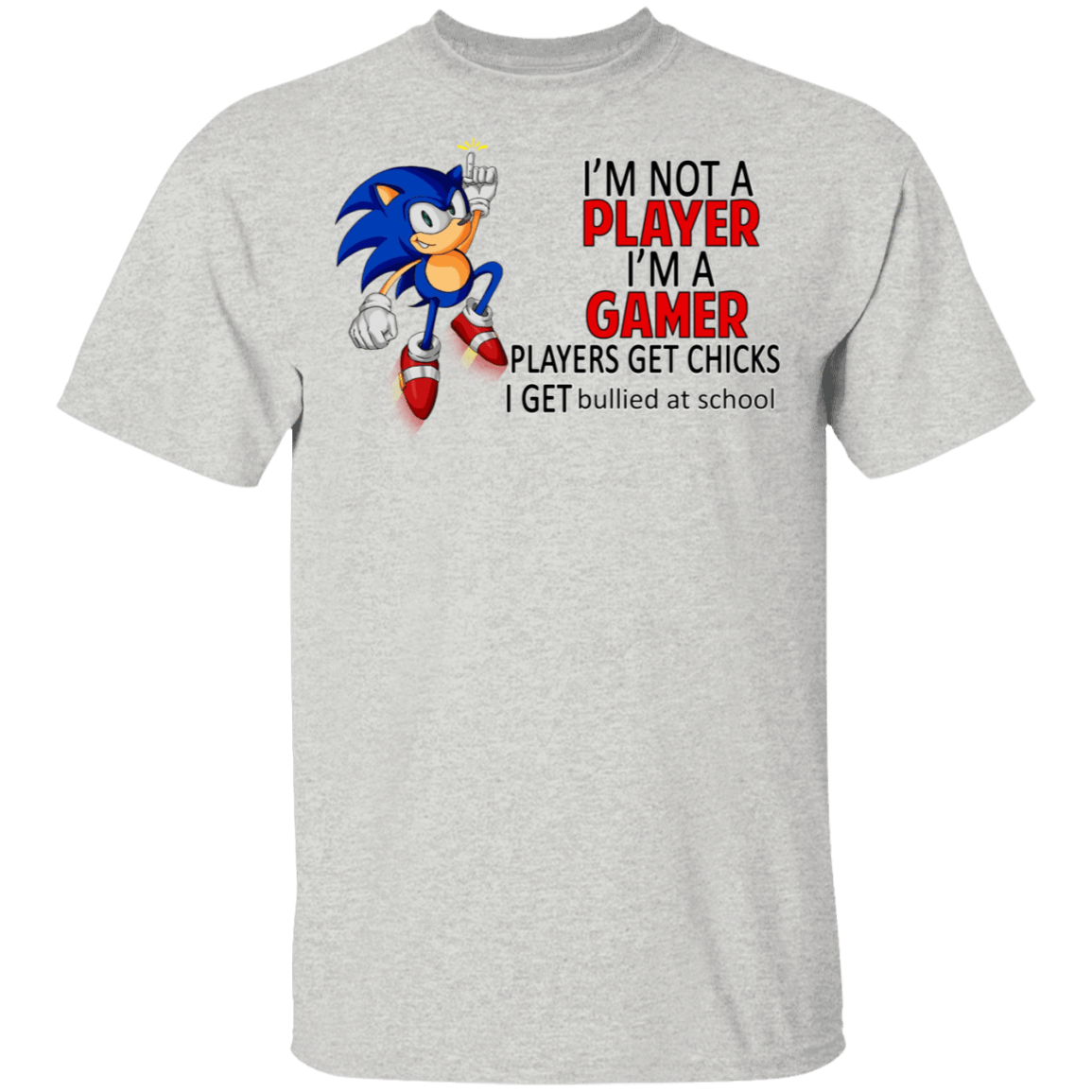 I'm Not Player I'm A Gamer Players Get Chicks I Get Bullied At School T-Shirts, Hoodies 1049-9952-84580346-48184 - Tee Ript