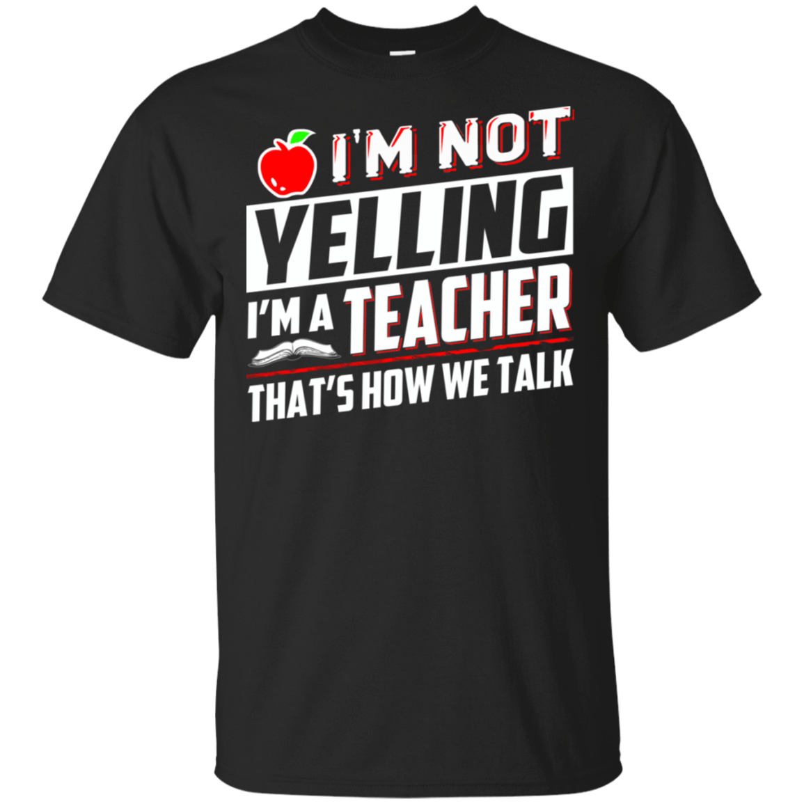 I'm Not Yelling I'm A Teacher That's How We Talk 22-113-72789327-252 - Tee Ript