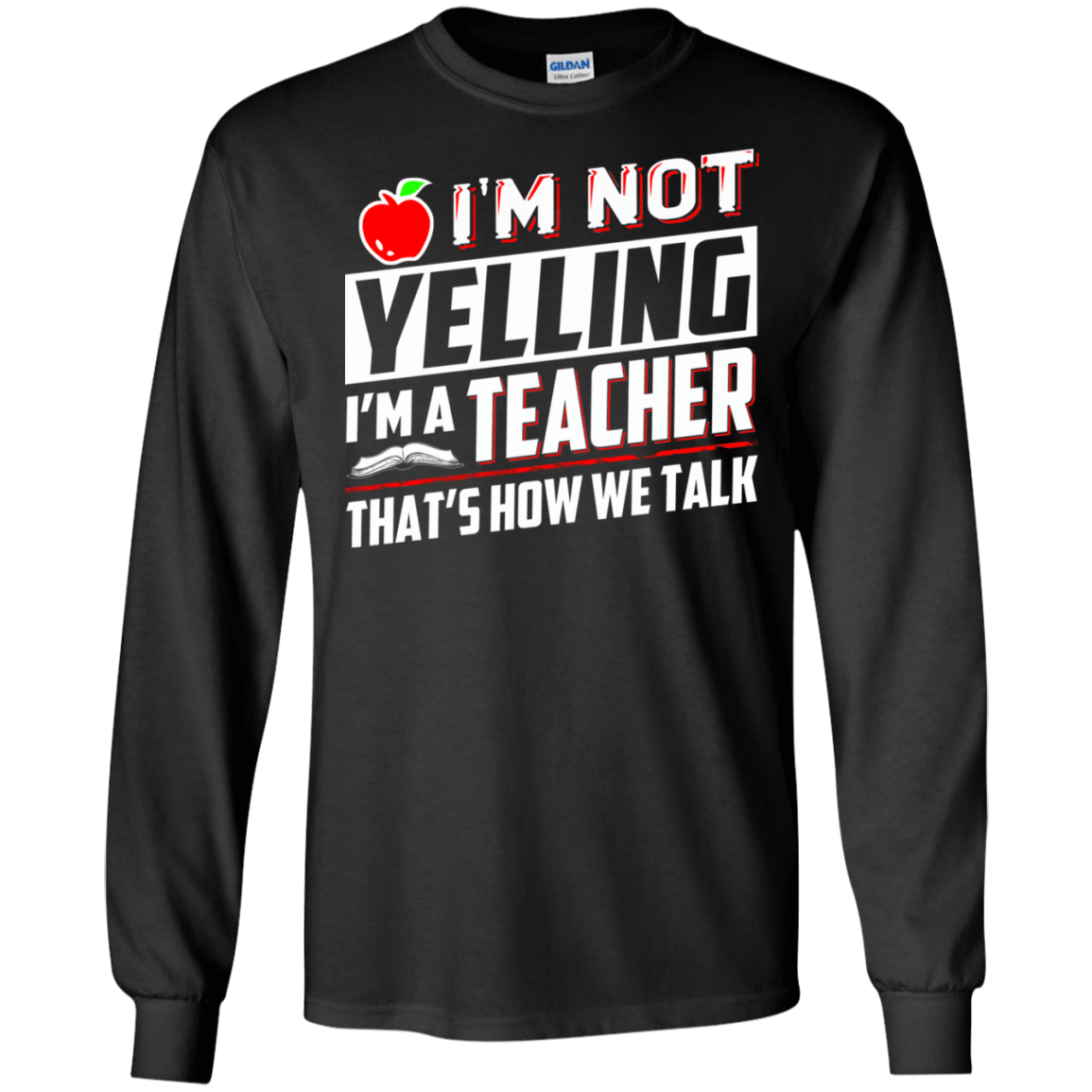 I'm Not Yelling I'm A Teacher That's How We Talk 30-186-72789328-333 - Tee Ript